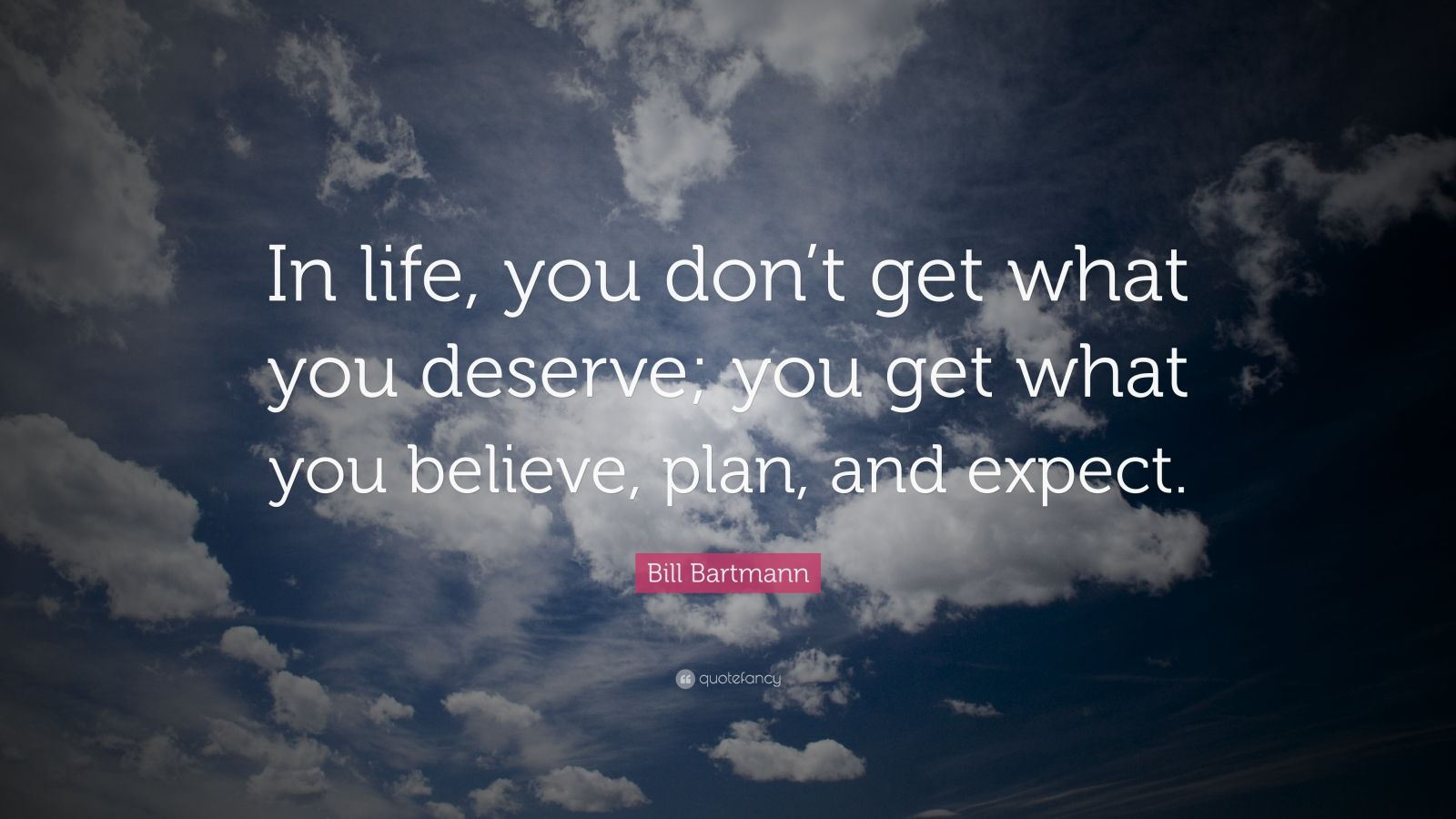 """Leon Brown Quote: """"In the end you get what you deserve ... 