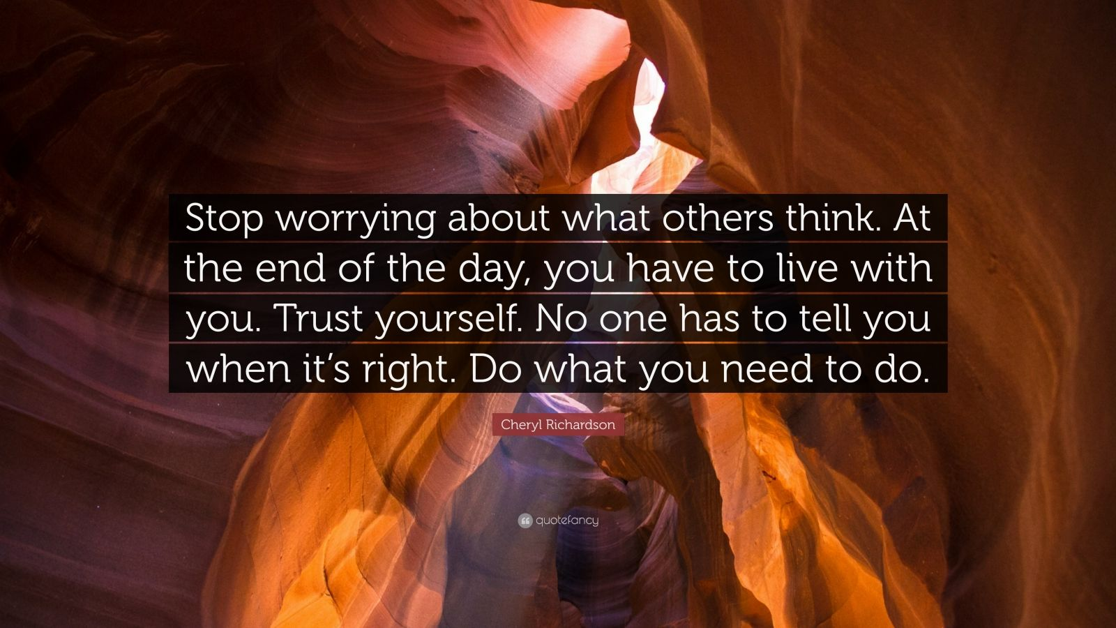 "Cheryl Richardson Quote: ""Stop Worrying About What Others"