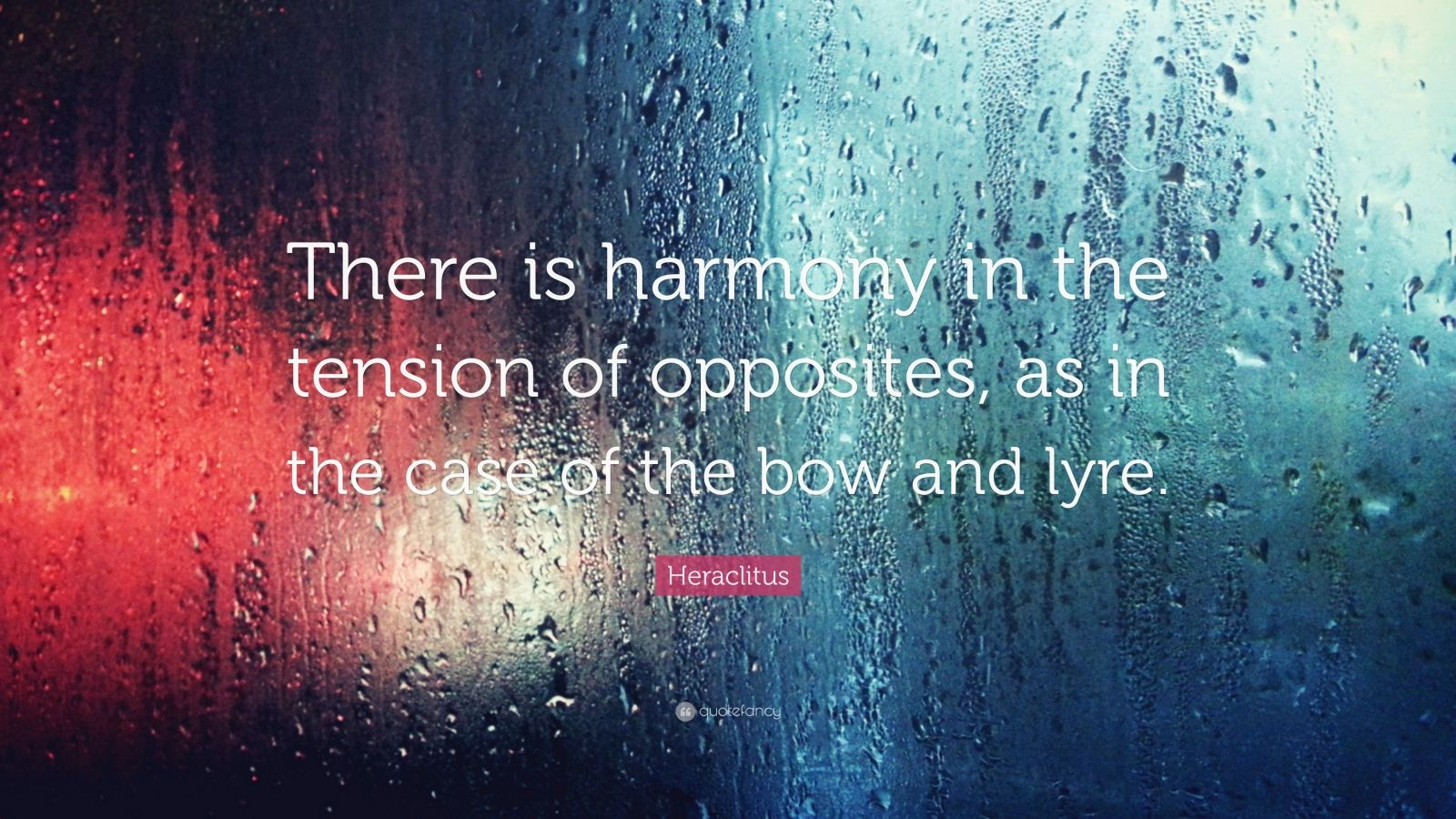 """Heraclitus Quote: """"There is harmony in the tension of opposites, as in the case of the bow and lyre."""""""