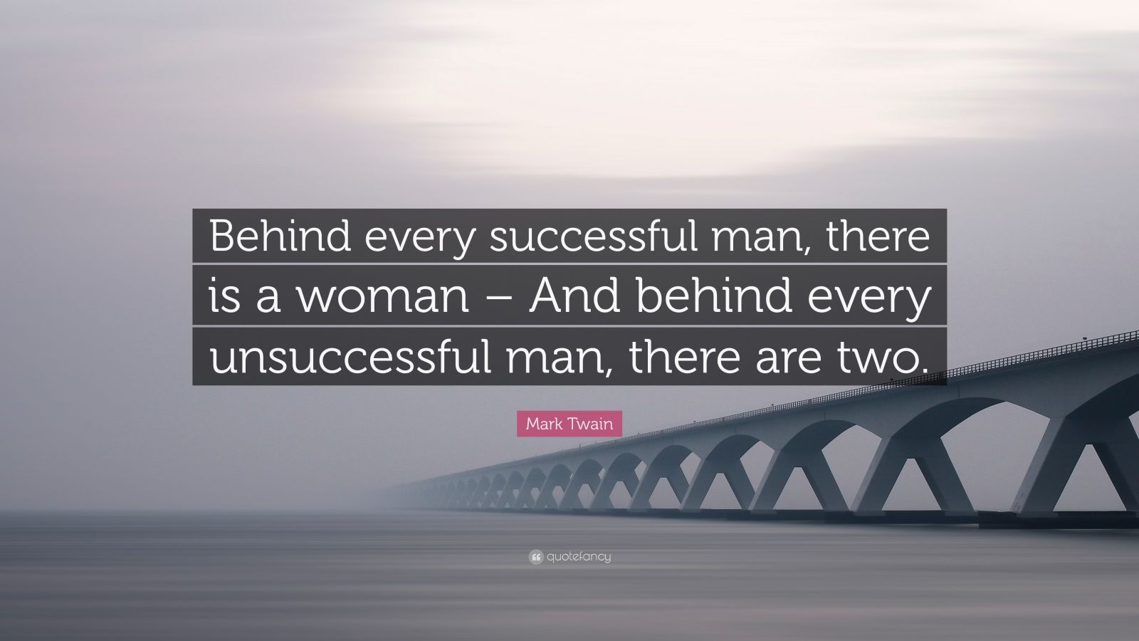Behind Every Successful Man Quote Mark Twain Quote Behind 5738131