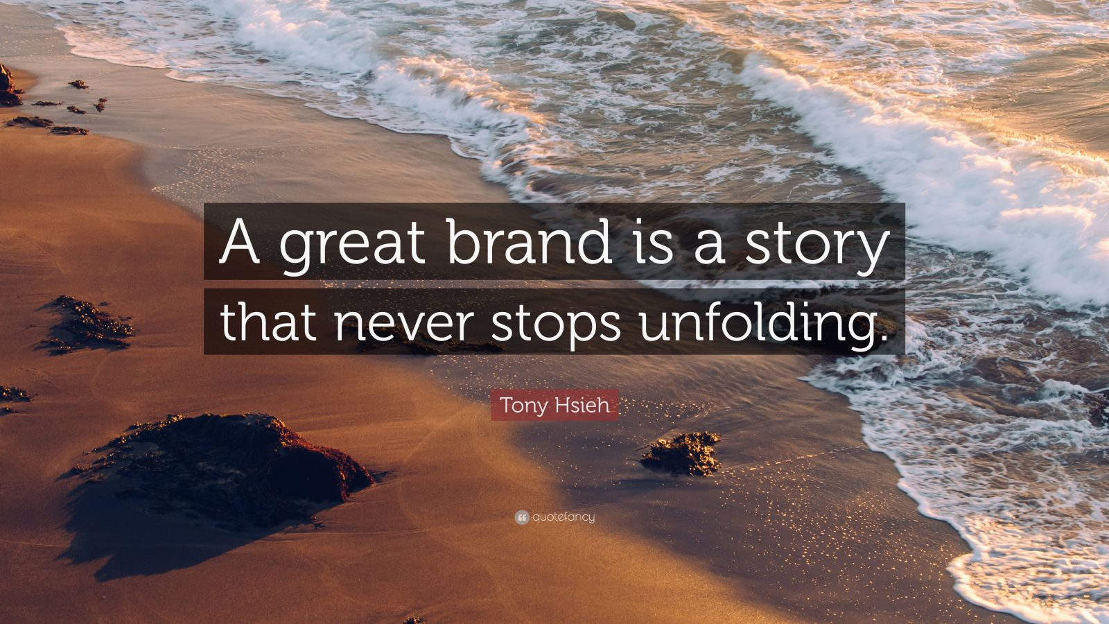 """Tony Hsieh Quote: """"A great brand is a story that never stops unfolding."""""""
