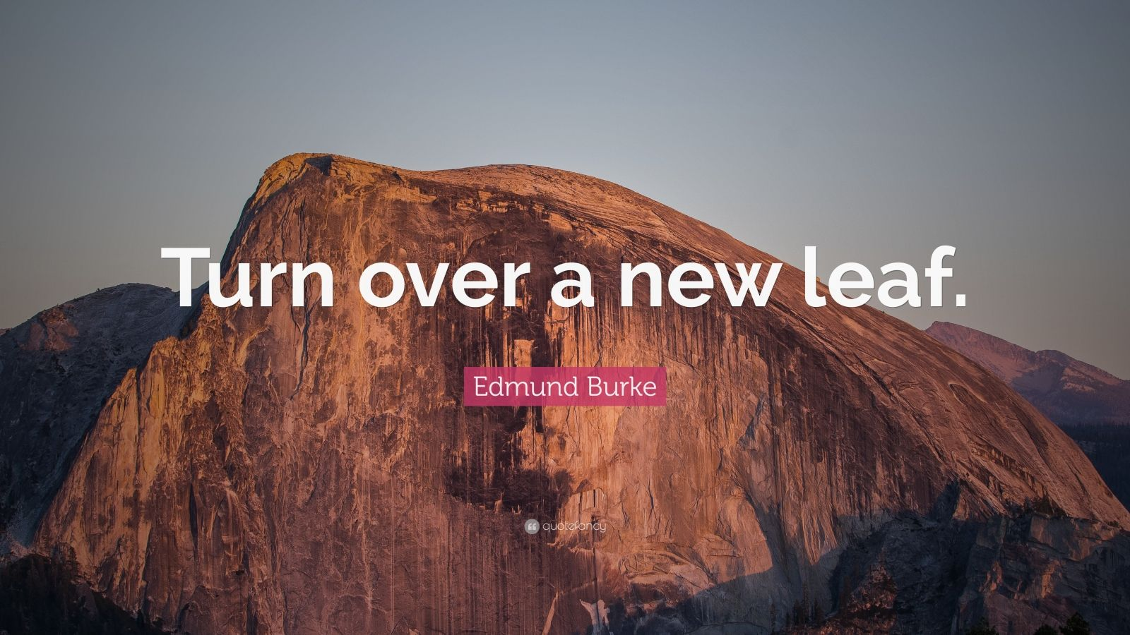 """Edmund Burke Quote: """"Turn over a new leaf."""""""