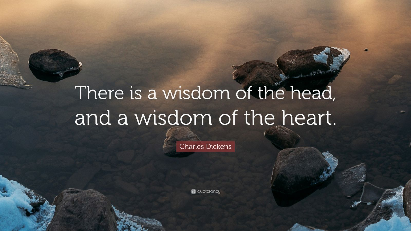there is a wisdom of the head, and... there is a wisdom of the heart There is a heart, where there is a head  the equity of the wisdom of the head and that of the heart has done justice to their contribution of the.