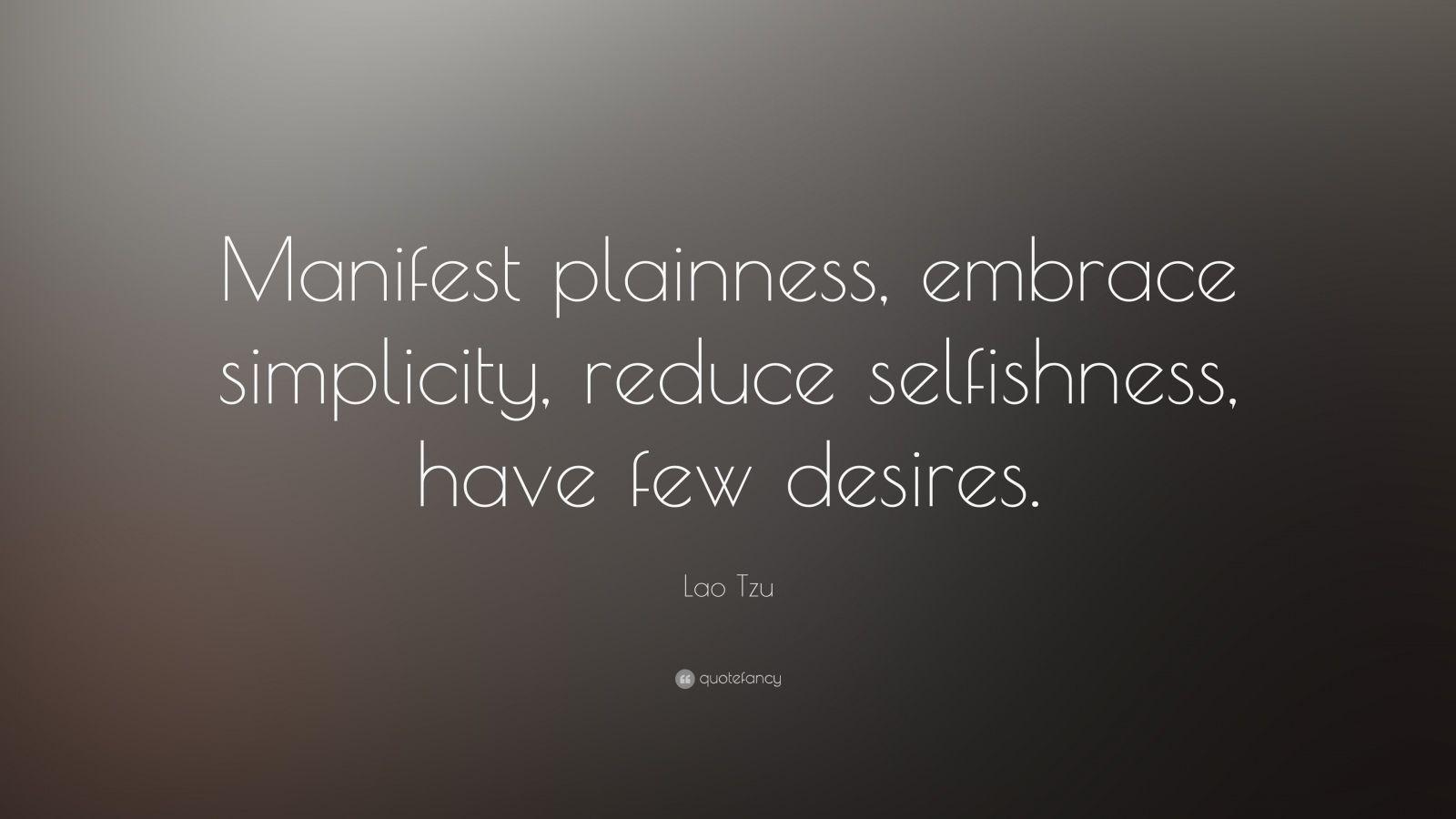 Manifest Plainness Lao Tzu Quotes