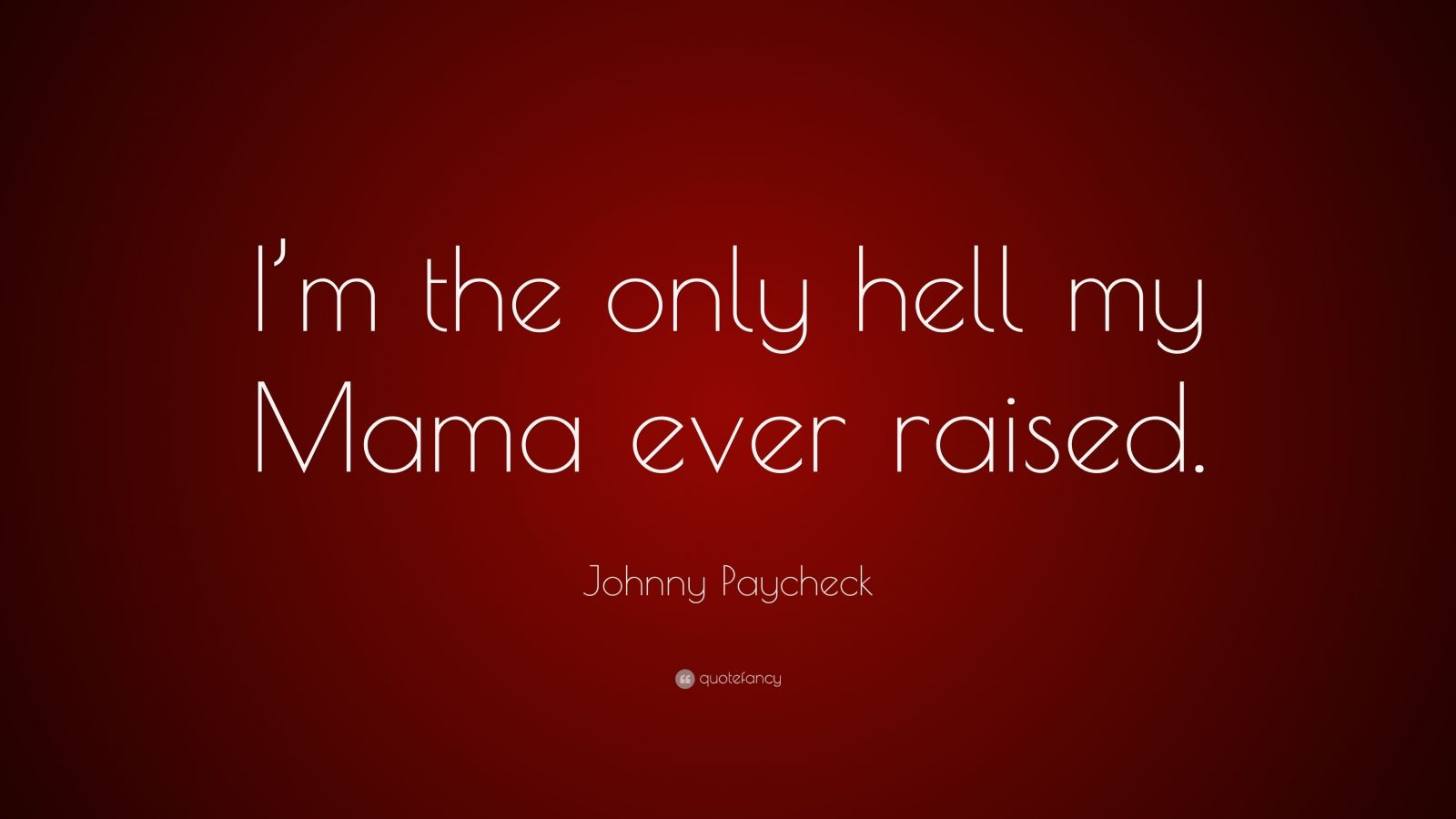 Johnny paycheck quotes