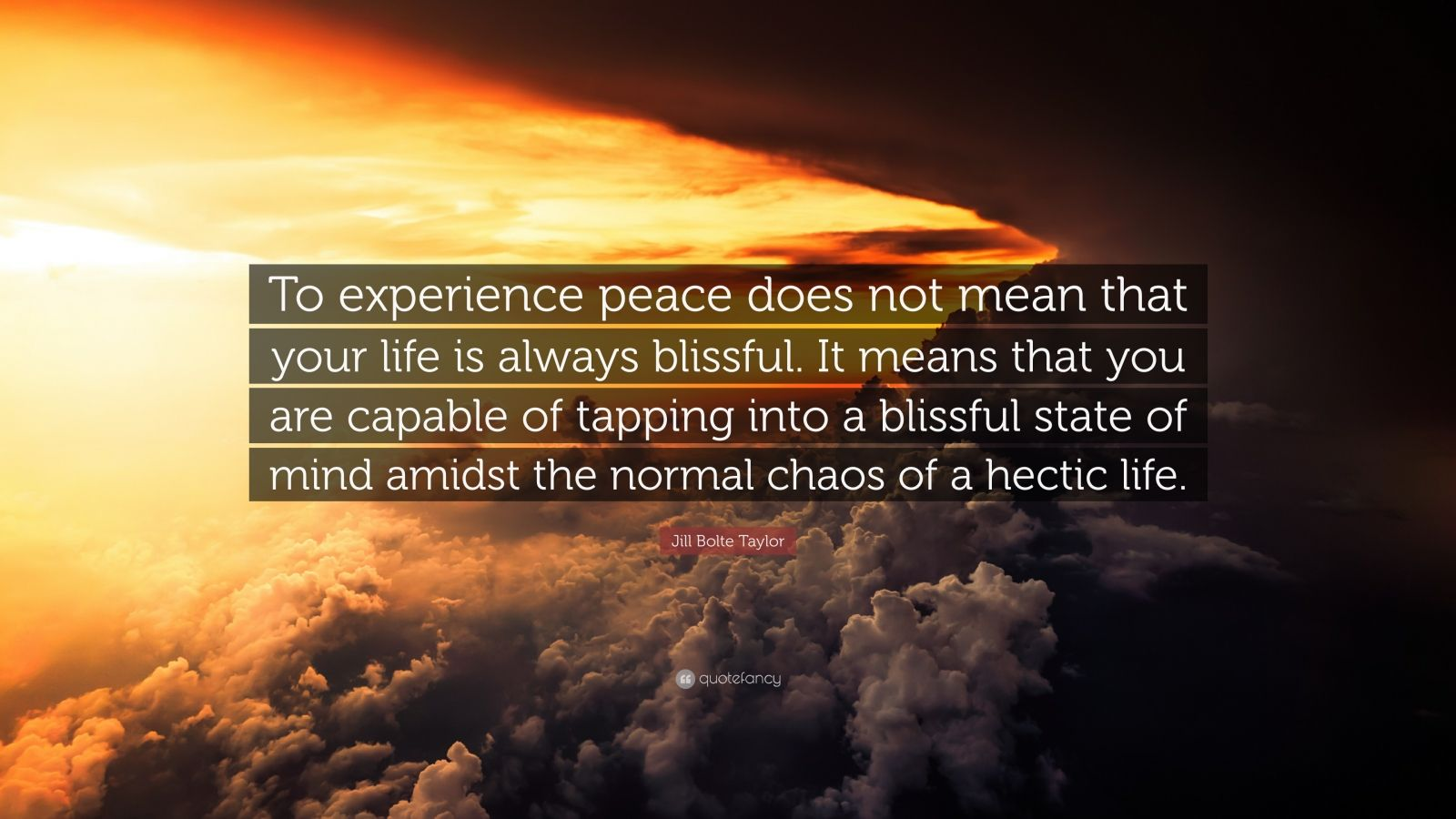 """Jill Bolte Taylor Quote: """"To experience peace does not ..."""