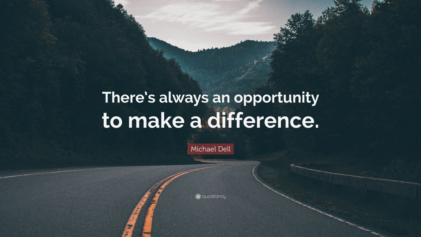 """Michael Dell Quote: """"There's always an opportunity to make a difference."""""""