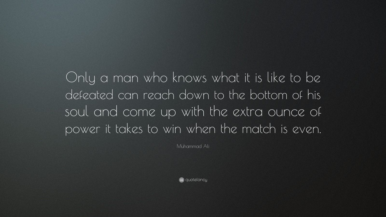 What Is It Like a Man Who Knows Only Muhammad Ali Quote