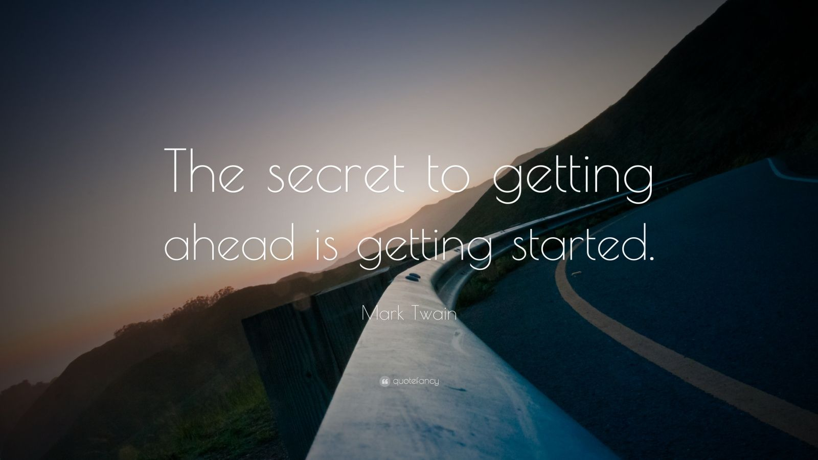 "Mark Twain Quote: ""The secret to getting ahead is getting started."""