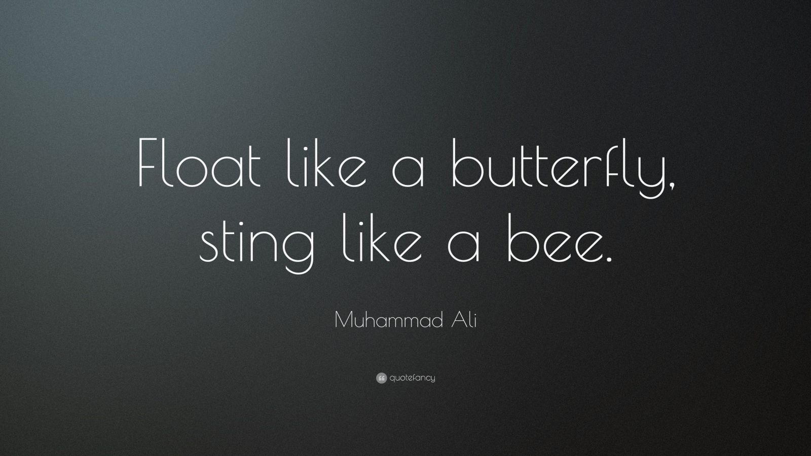 """Muhammad Ali Quote: """"Float like a butterfly, sting like a ..."""