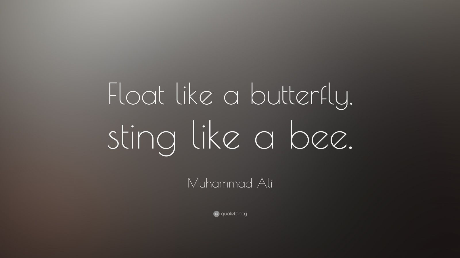 "Muhammad Ali Quote: ""Float like a butterfly, sting like a bee."""