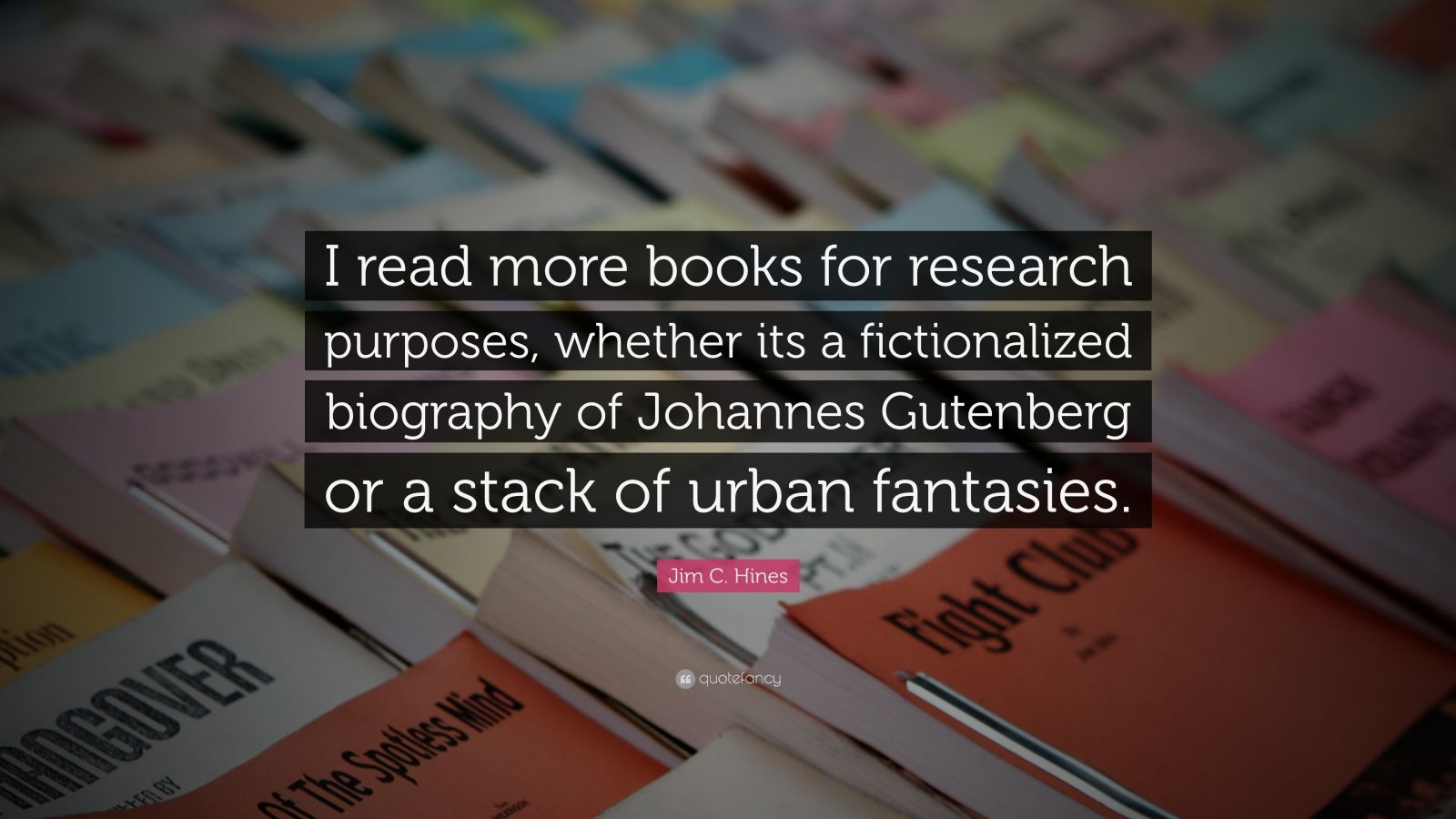 "Jim C. Hines Quote: ""I read more books for research ..."