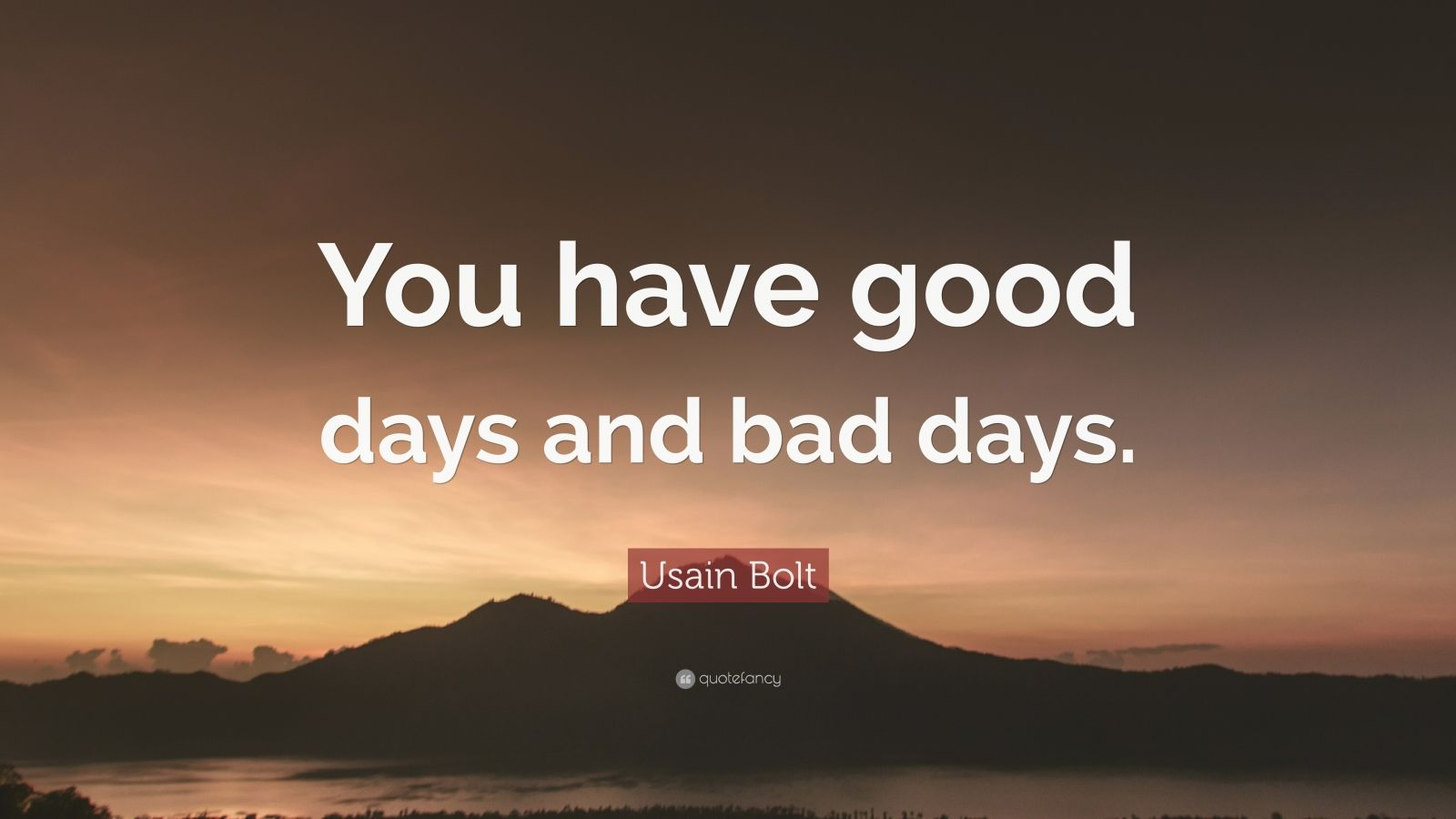 Usain Bolt Quote You Have Good Days And Bad