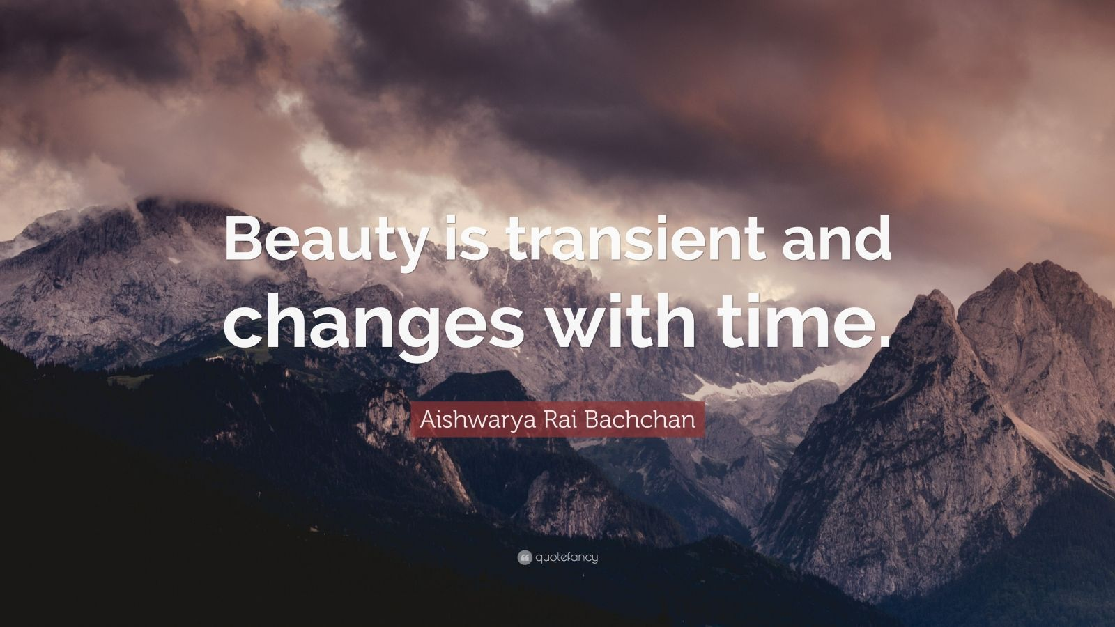 """Aishwarya Rai Bachchan Quote: """"Beauty is transient and ..."""