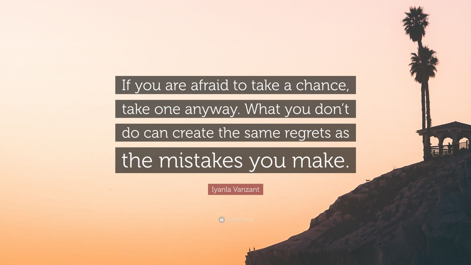 """Iyanla Vanzant Quote: """"If you are afraid to take a chance, take one anyway. What you don't do can create the same regrets as the mistakes you make."""""""