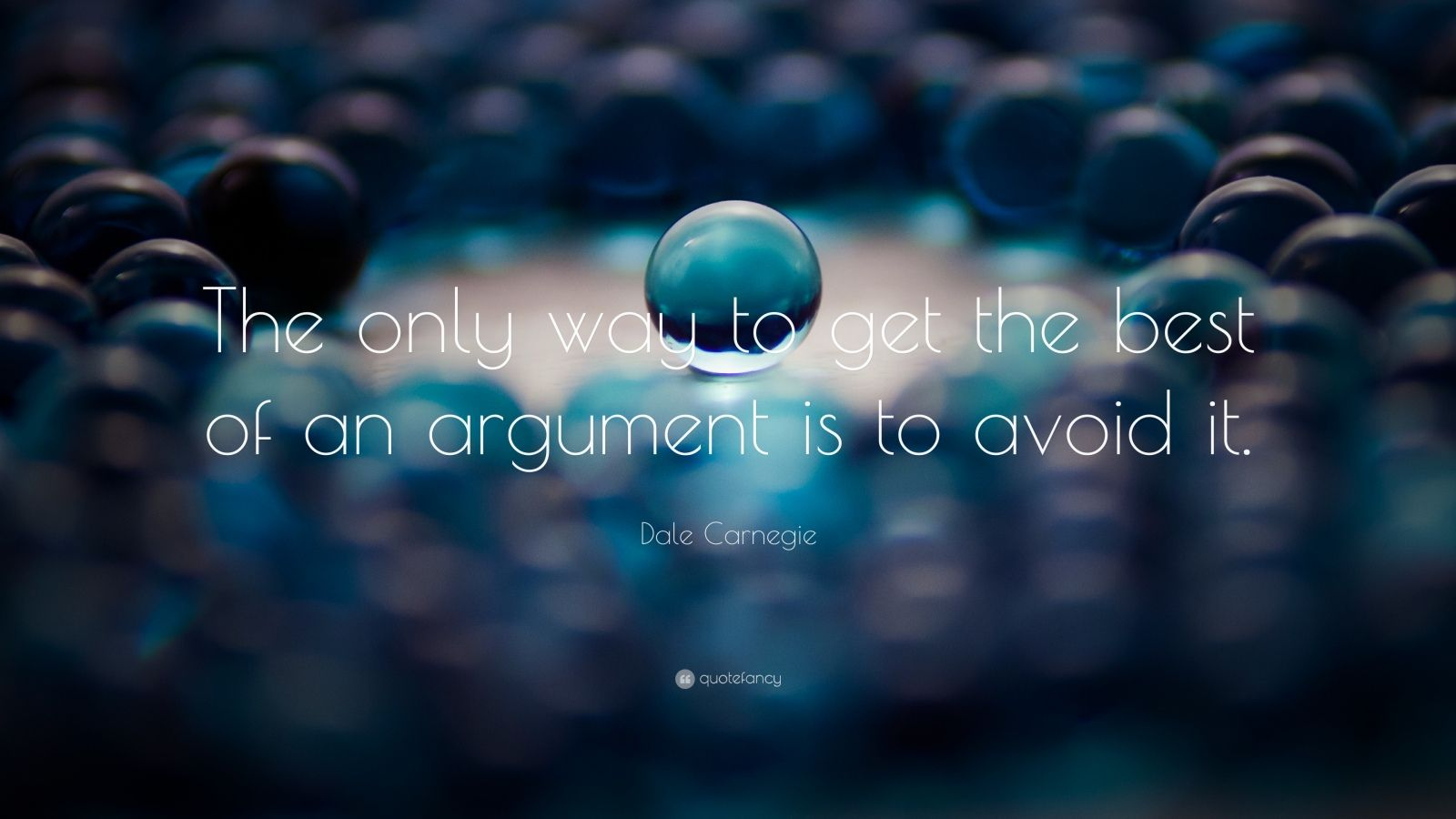 Dale Carnegie Quote: The only way to get the best of an argument is ...