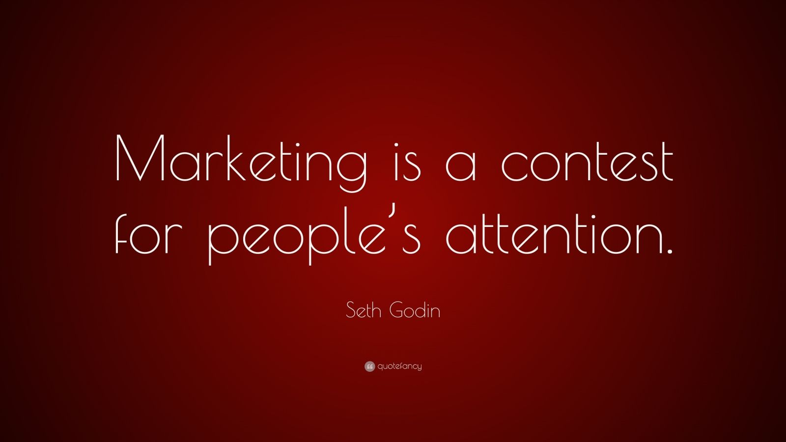 """Seth Godin Quote: """"Marketing is a contest for people's attention."""""""