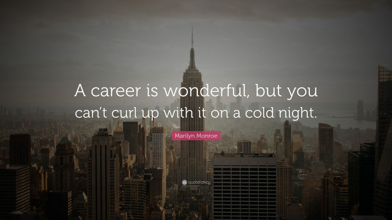 the life and career of marilyn monroe These marilyn monroe quotes provide a glimpse into the fast and furious life she led  find a balance between your career and your love life so that you don't.