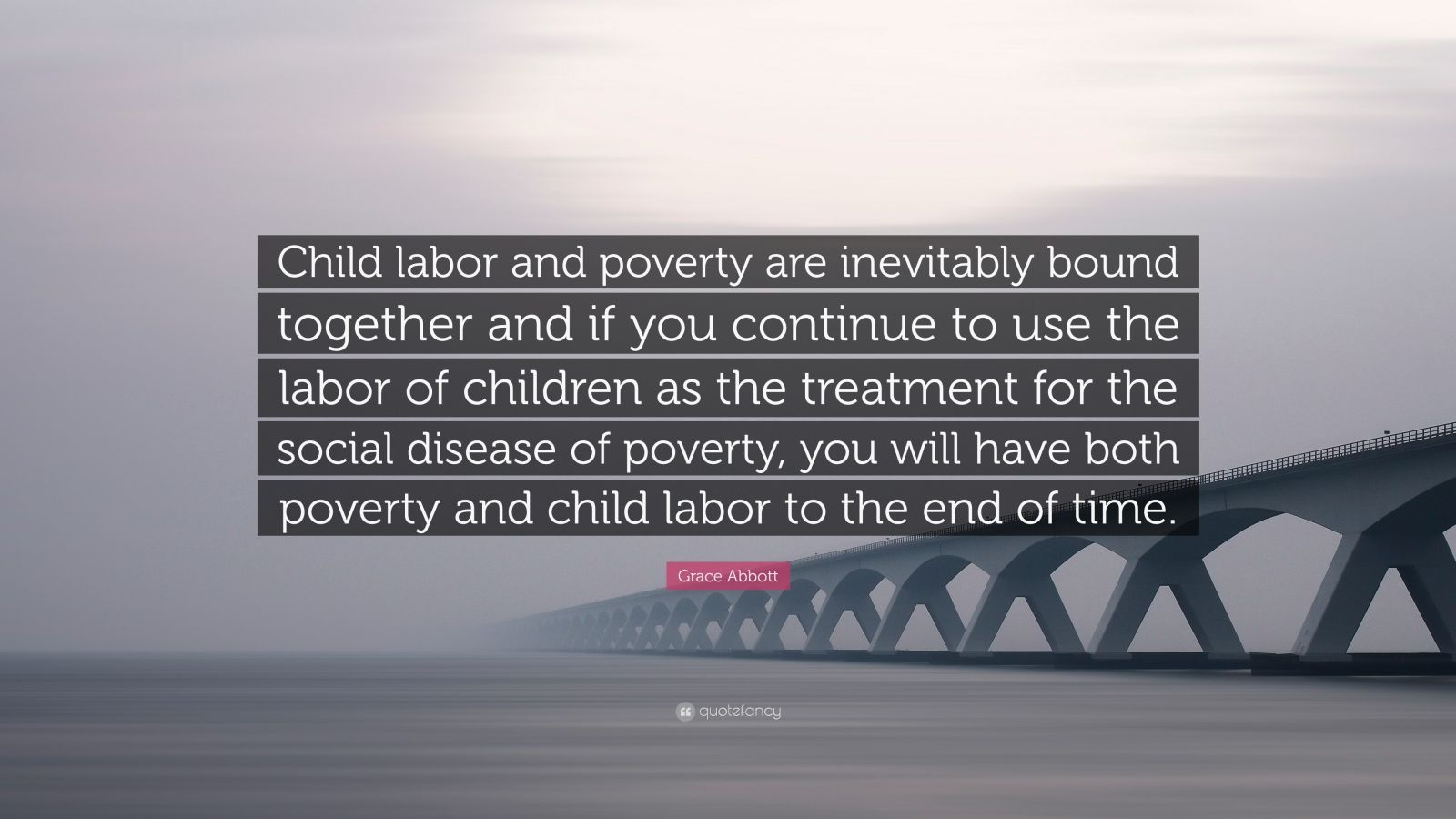 quotes for child labour Hazardous child labour in may 2002, the ilo issued a new global report on child labour that describes the extent of the problem almost 250 million children, about one in every six children aged 5 to 17 on the face of the globe, are involved in child labour.