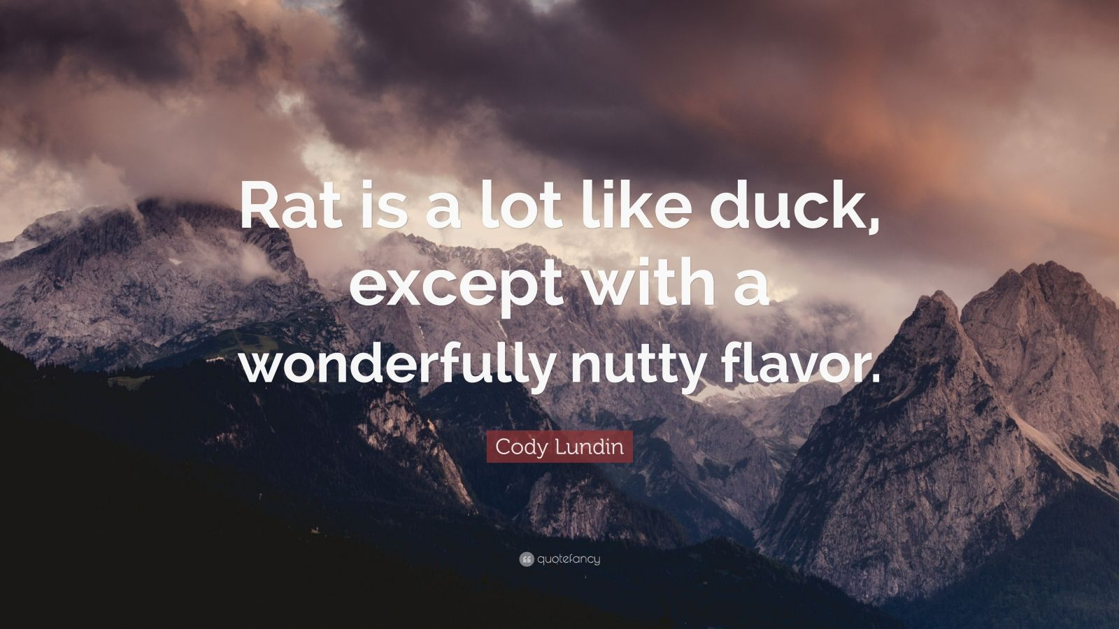 """Cody Lundin Quote: """"Rat is a lot like duck, except with a"""
