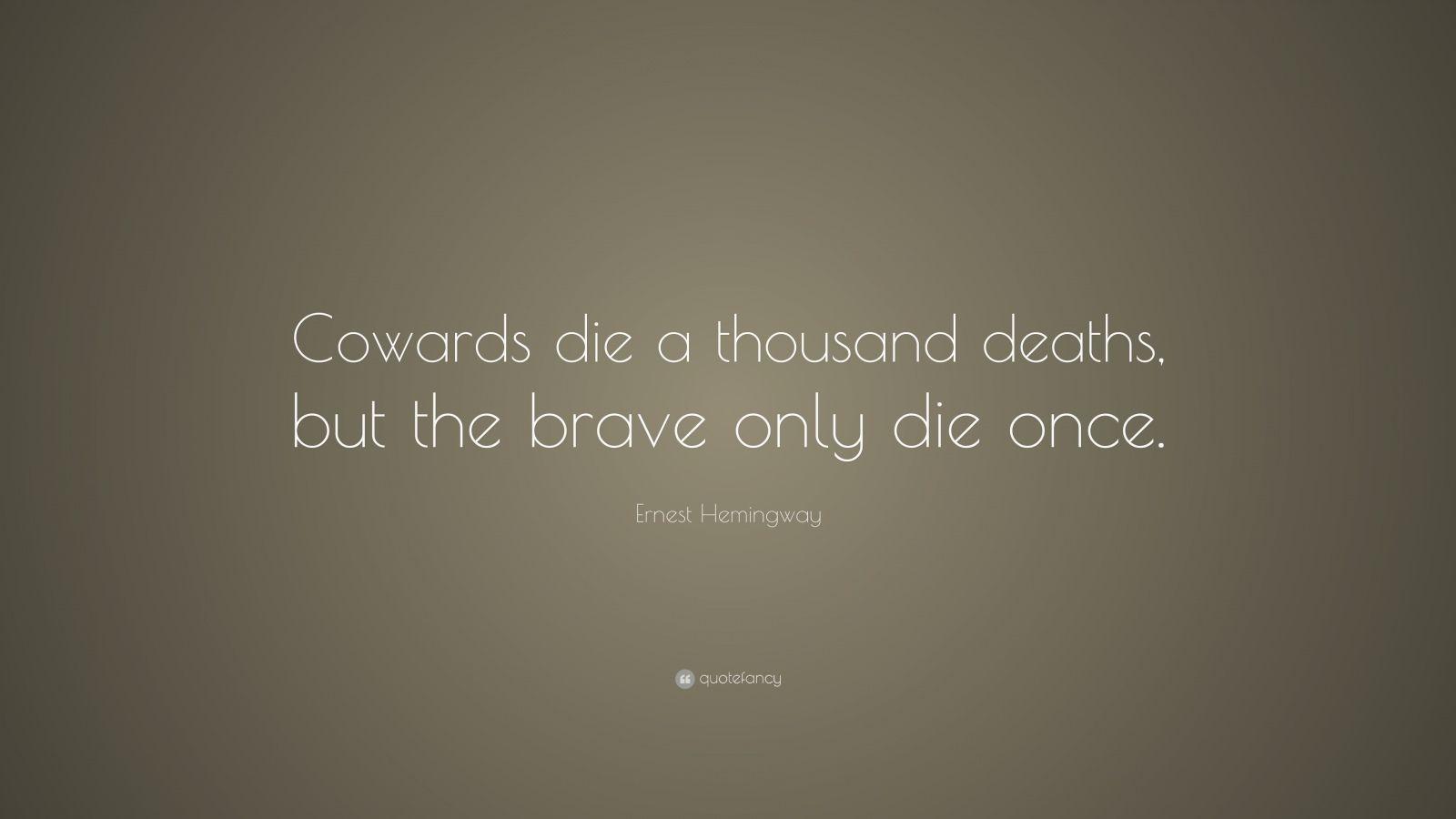 cowards die a thousand deaths essay help