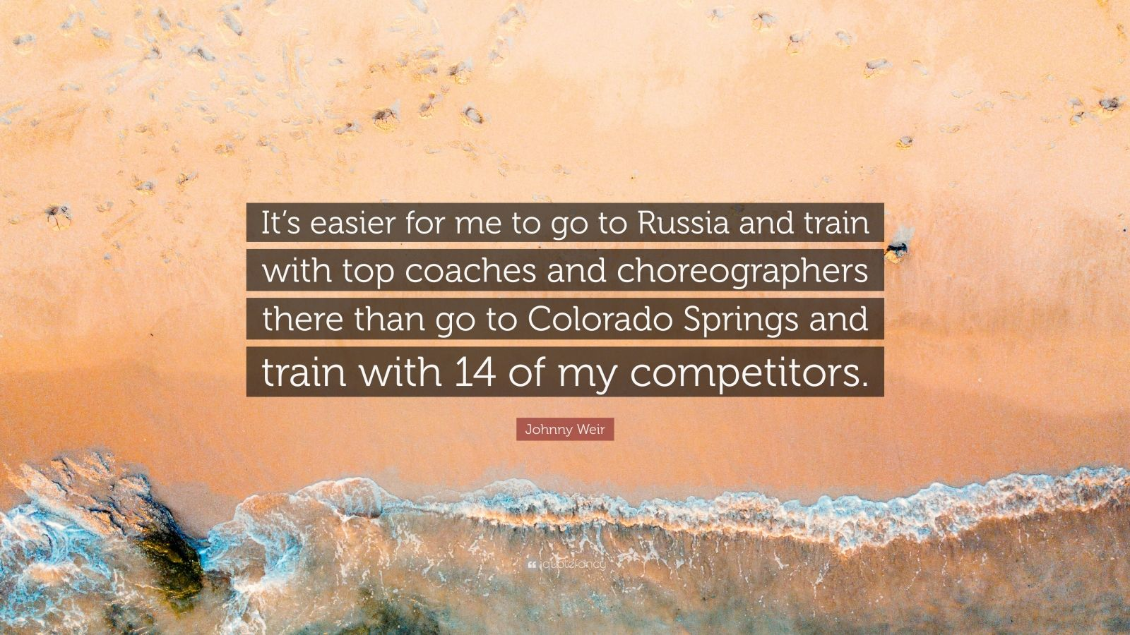 """Johnny Weir Quote: """"It's Easier For Me To Go To Russia And"""