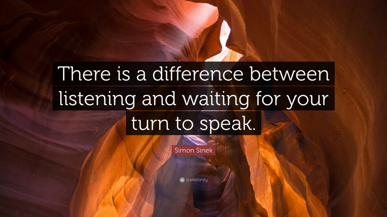 """Simon Sinek Quote: """"There is a difference between listening and waiting for your turn to speak."""""""