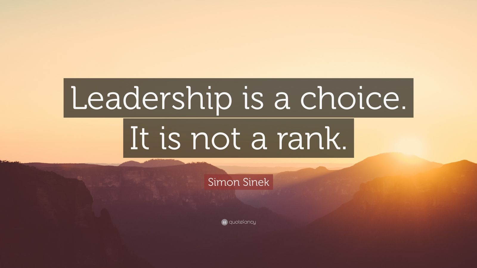 """Simon Sinek Quote: """"Leadership is a choice. It is not a rank."""""""