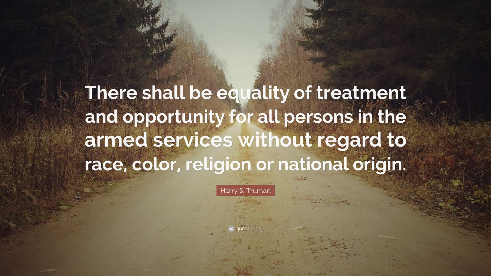 harry s truman quote there shall be equality of treatment and opportunity for