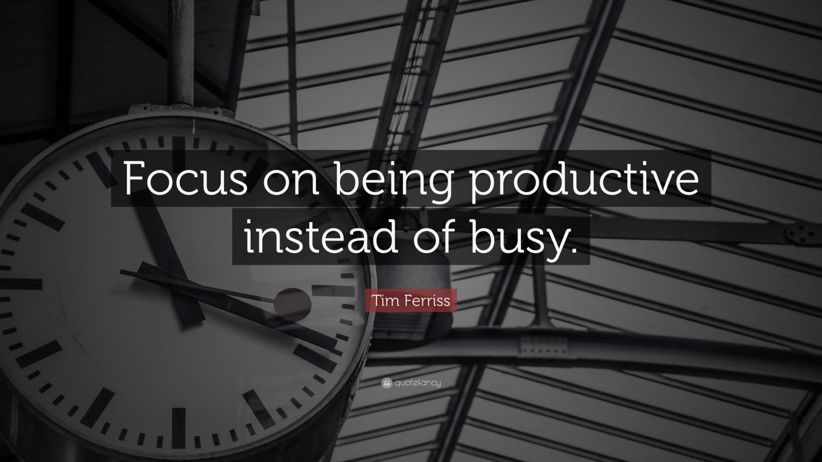 "Tim Ferriss Quote: ""Focus on being productive instead of busy."""