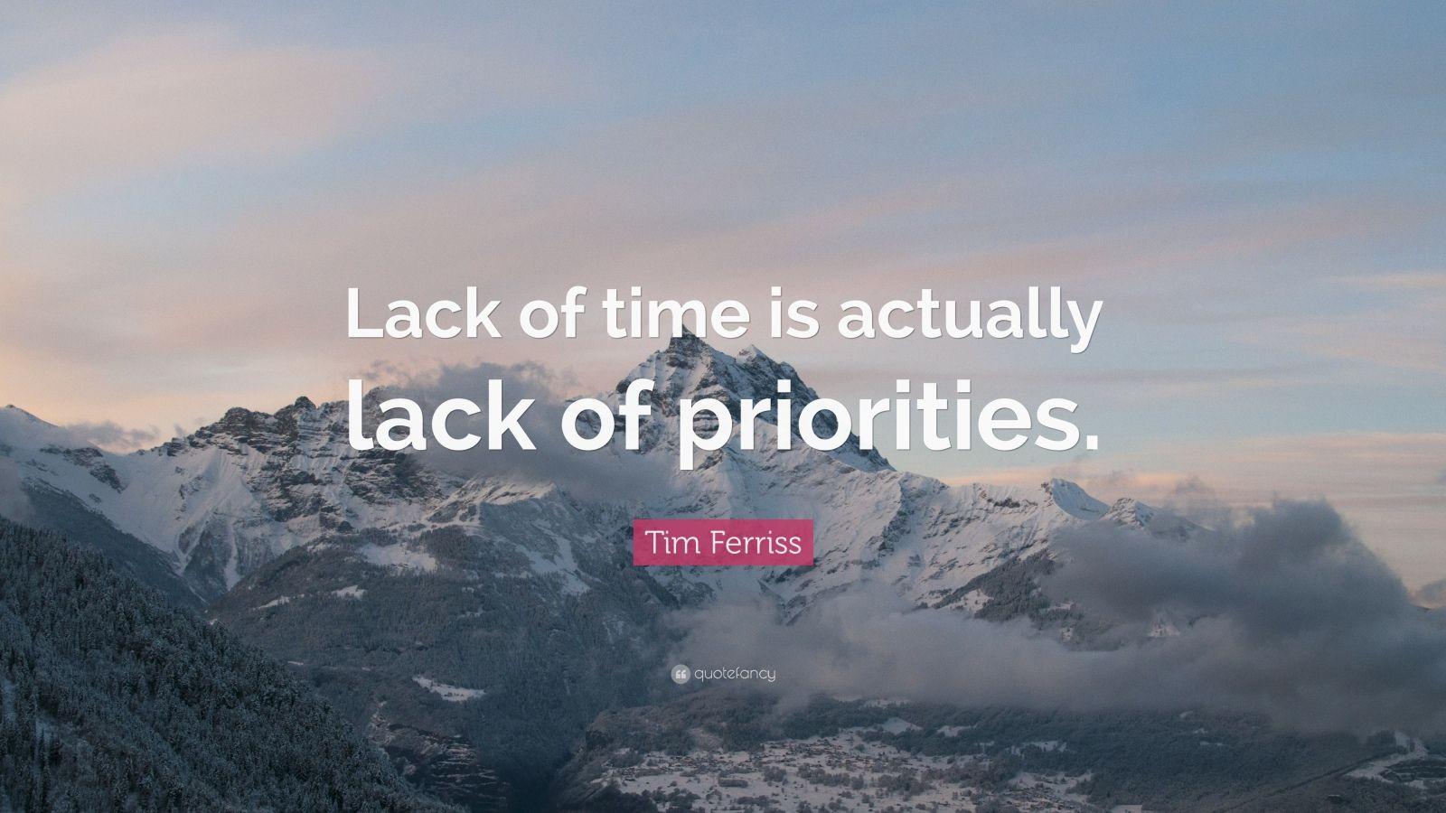 """Tim Ferriss Quote: """"Lack of time is actually lack of priorities."""""""