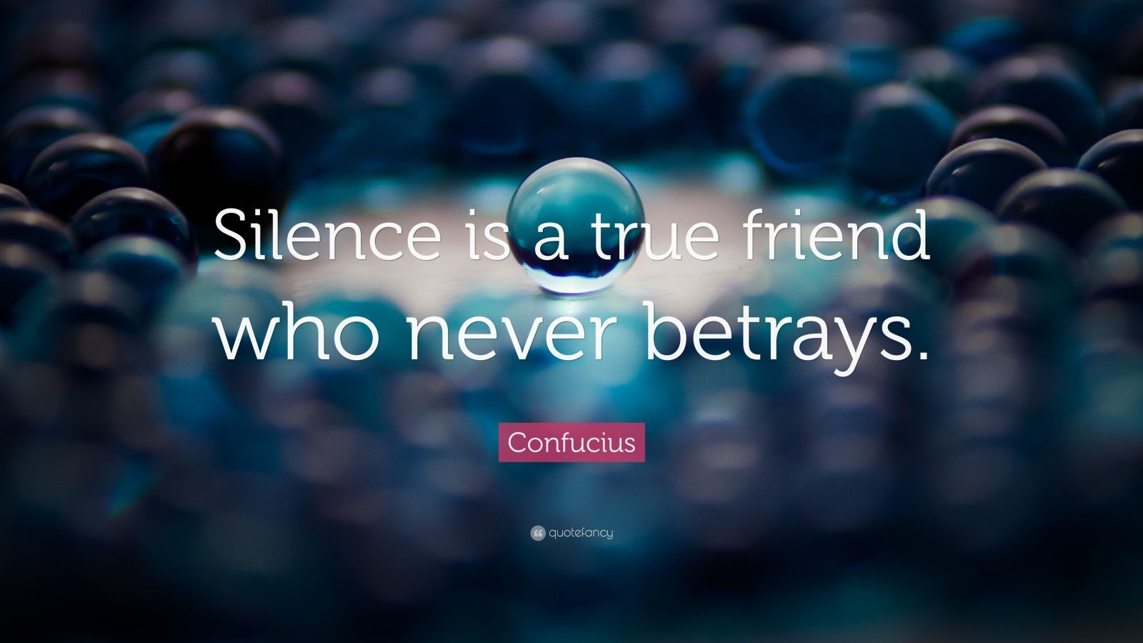 "Confucius Quote: ""Silence is a true friend who never betrays."""