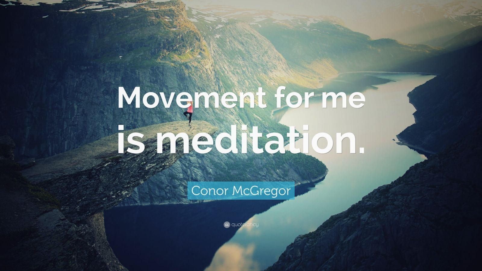 "Conor McGregor Quote: ""Movement for me is meditation."""