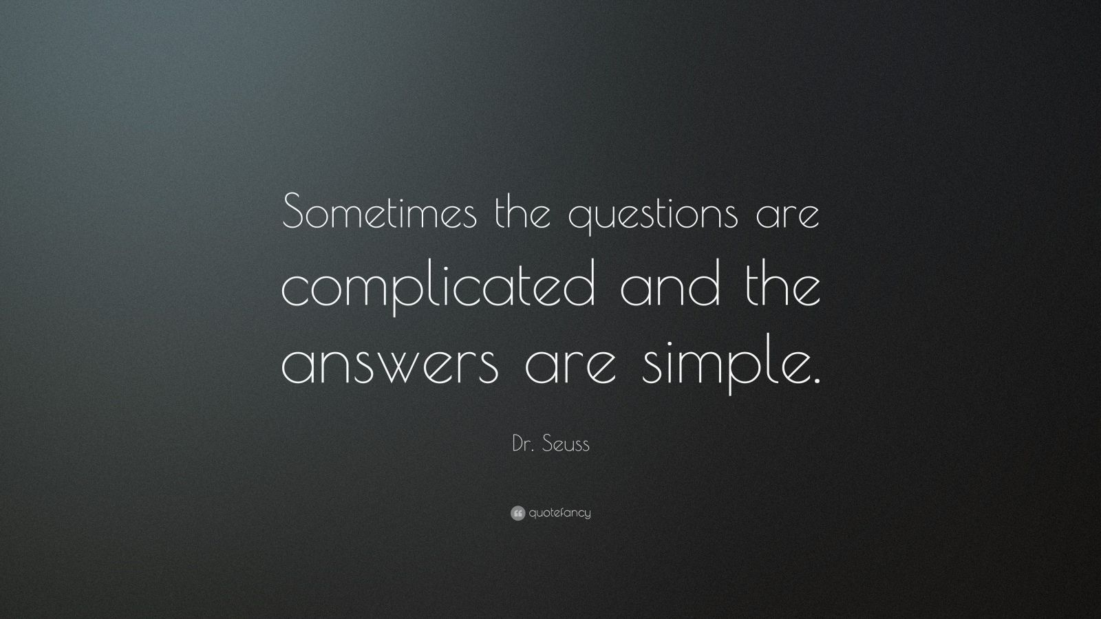Dr. Seuss Questions Are Complicated Quote