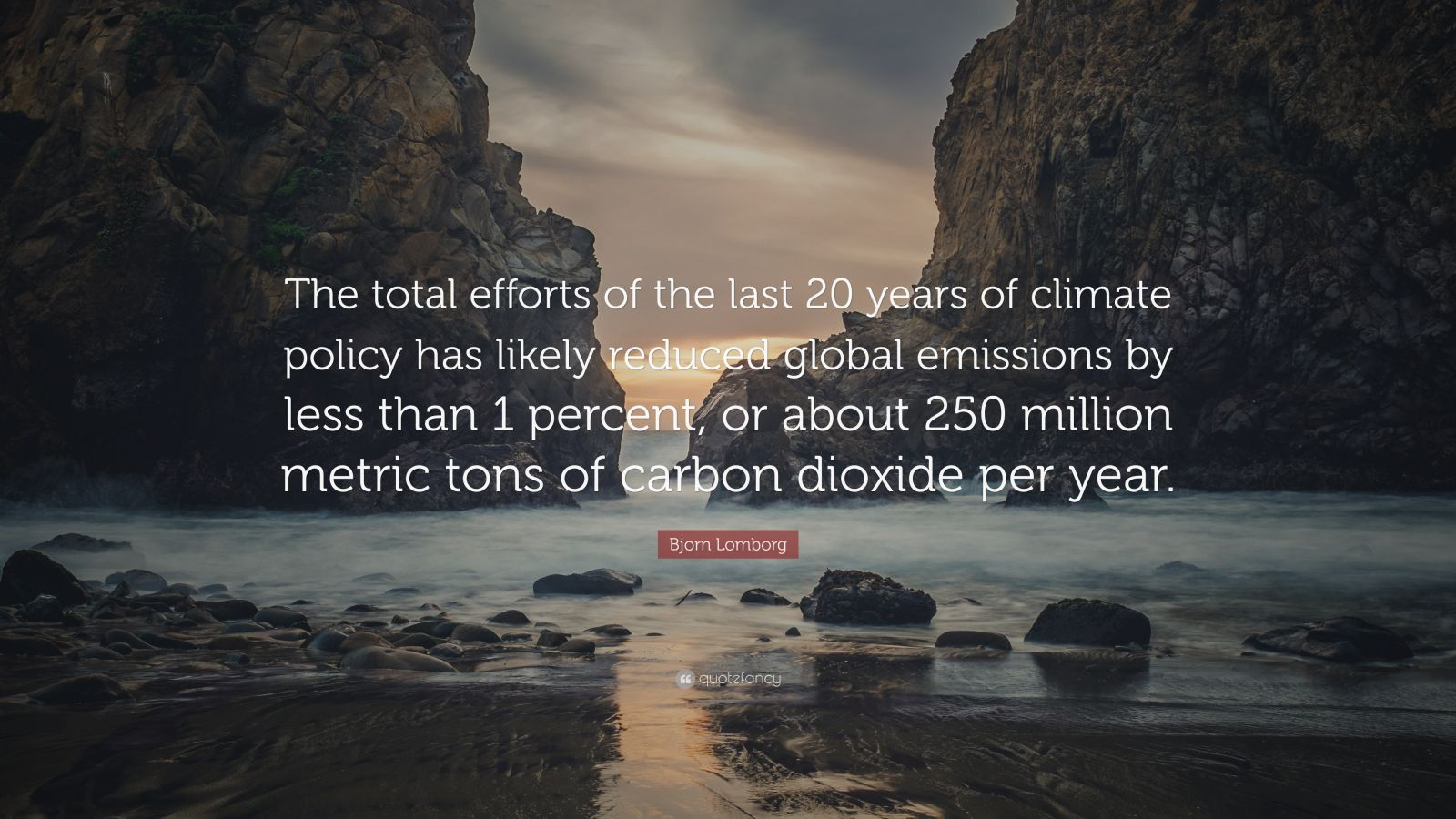 """Bjorn Lomborg Quote: """"The total efforts of the last 20 years of climate policy has likely reduced global emissions by less than 1 percent, or about 250 million metric tons of carbon dioxide per year."""""""