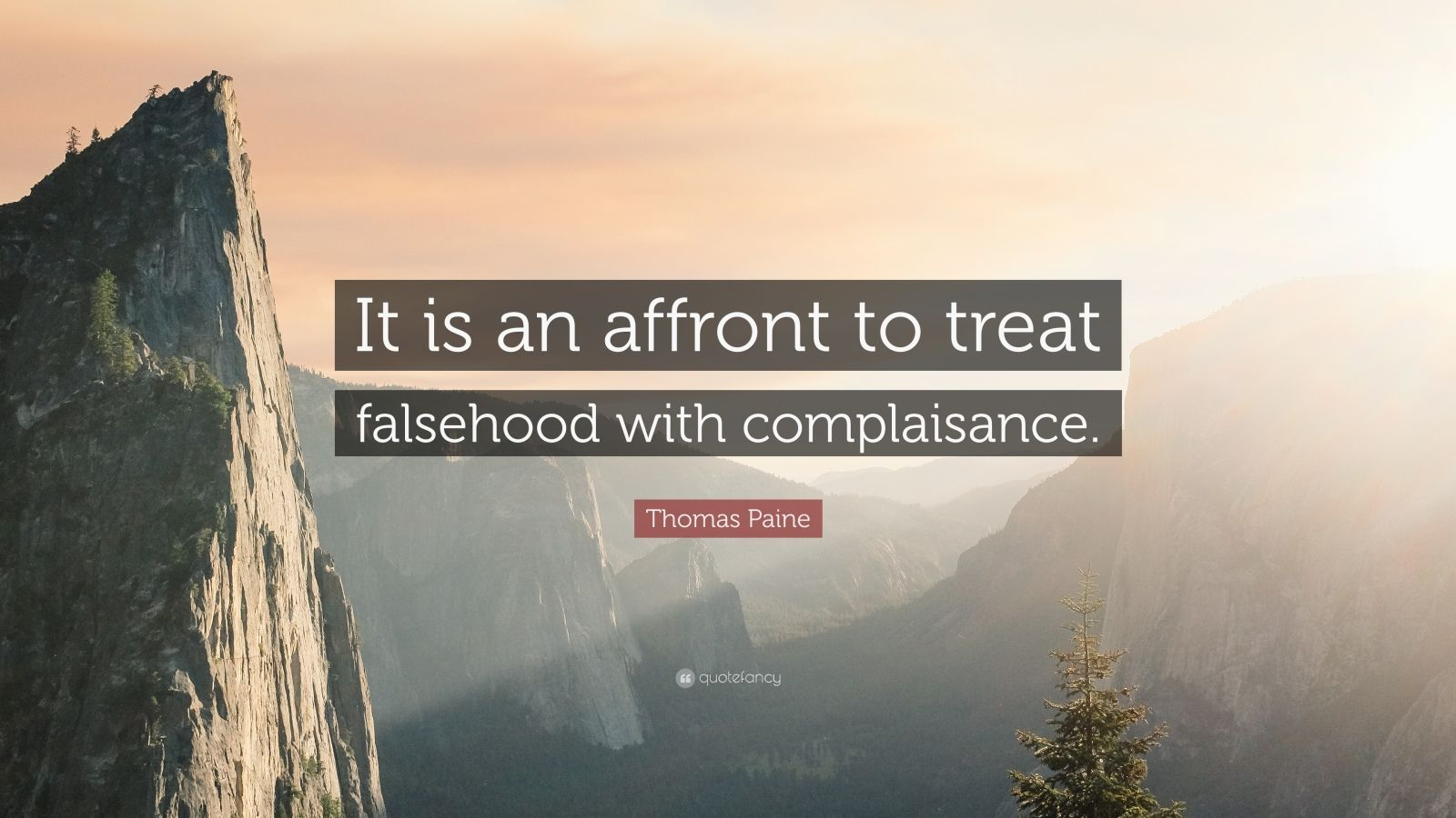 "Thomas Paine Quote: ""It is an affront to treat falsehood with complaisance."""