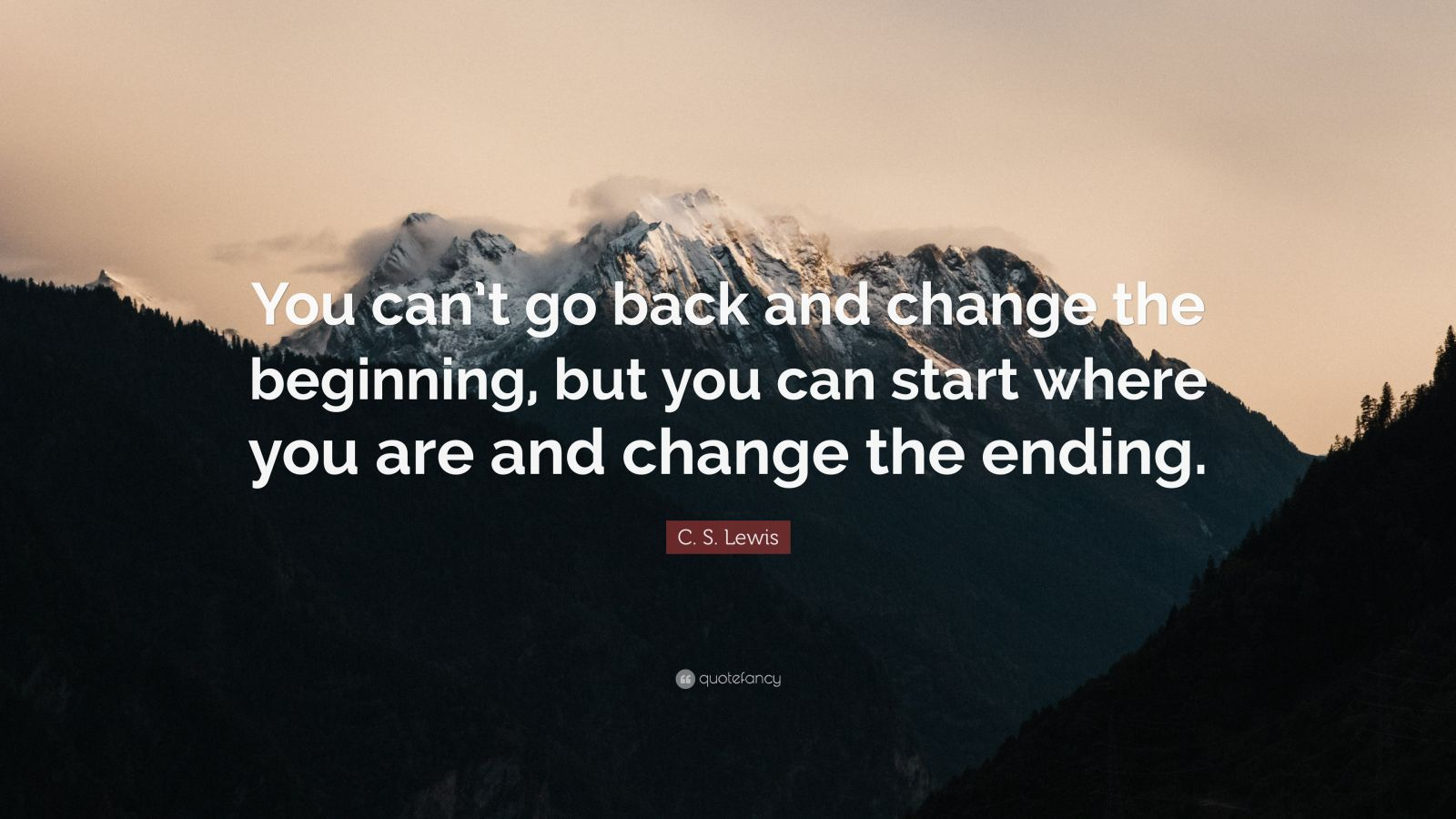 "C S Lewis Hardship Quote With Picture: C. S. Lewis Quote: ""You Can't Go Back And Change The"