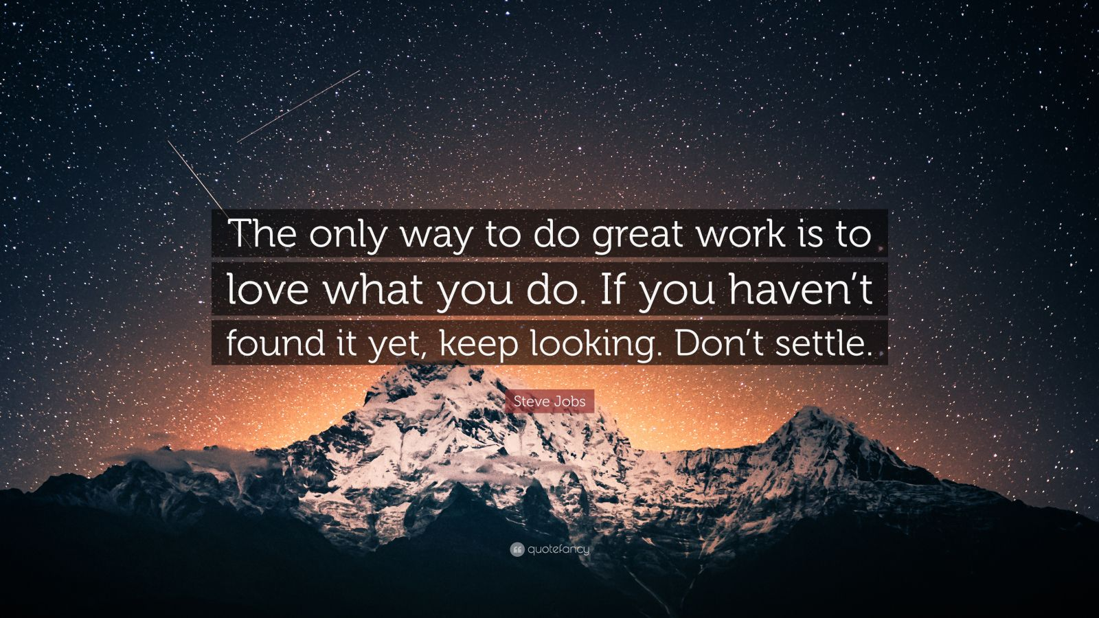 "Steve Jobs Quote: ""The Only Way To Do Great Work Is To"