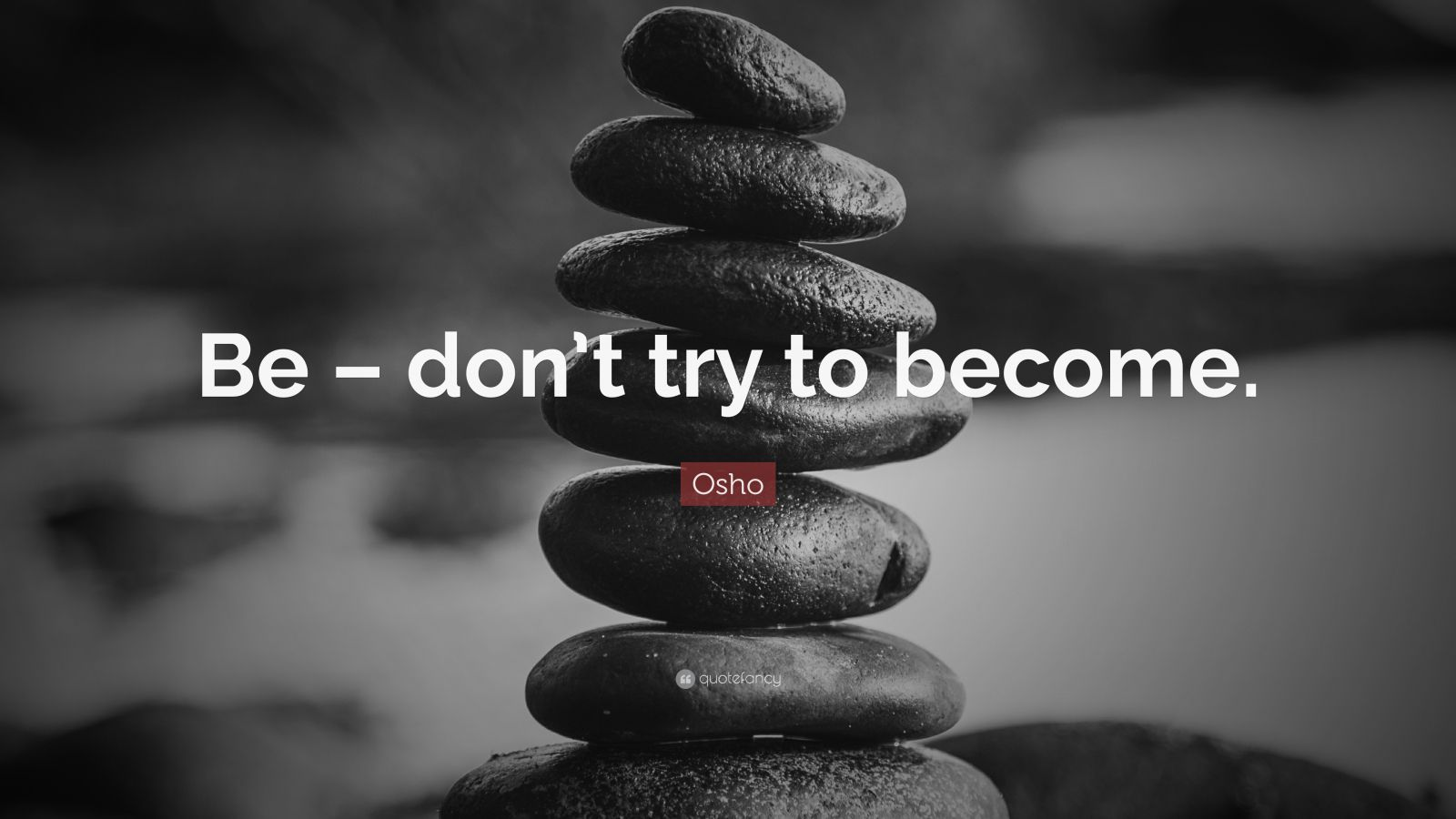 """Osho Quote: """"Be – don't try to become."""""""