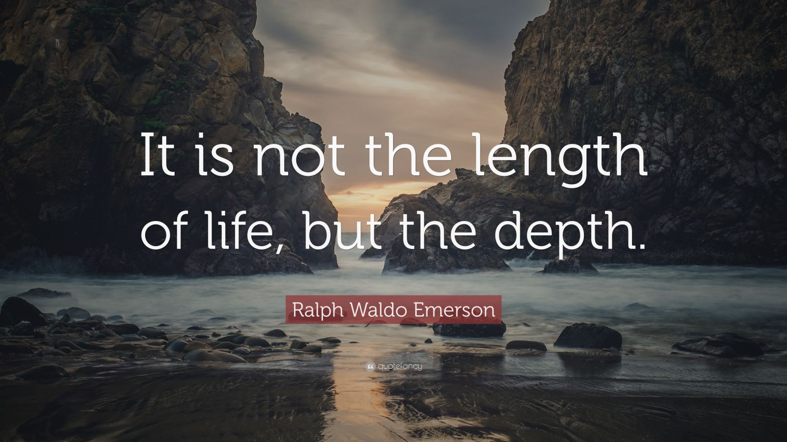 "Ralph Waldo Emerson Quote: ""It is not the length of life, but the depth."""