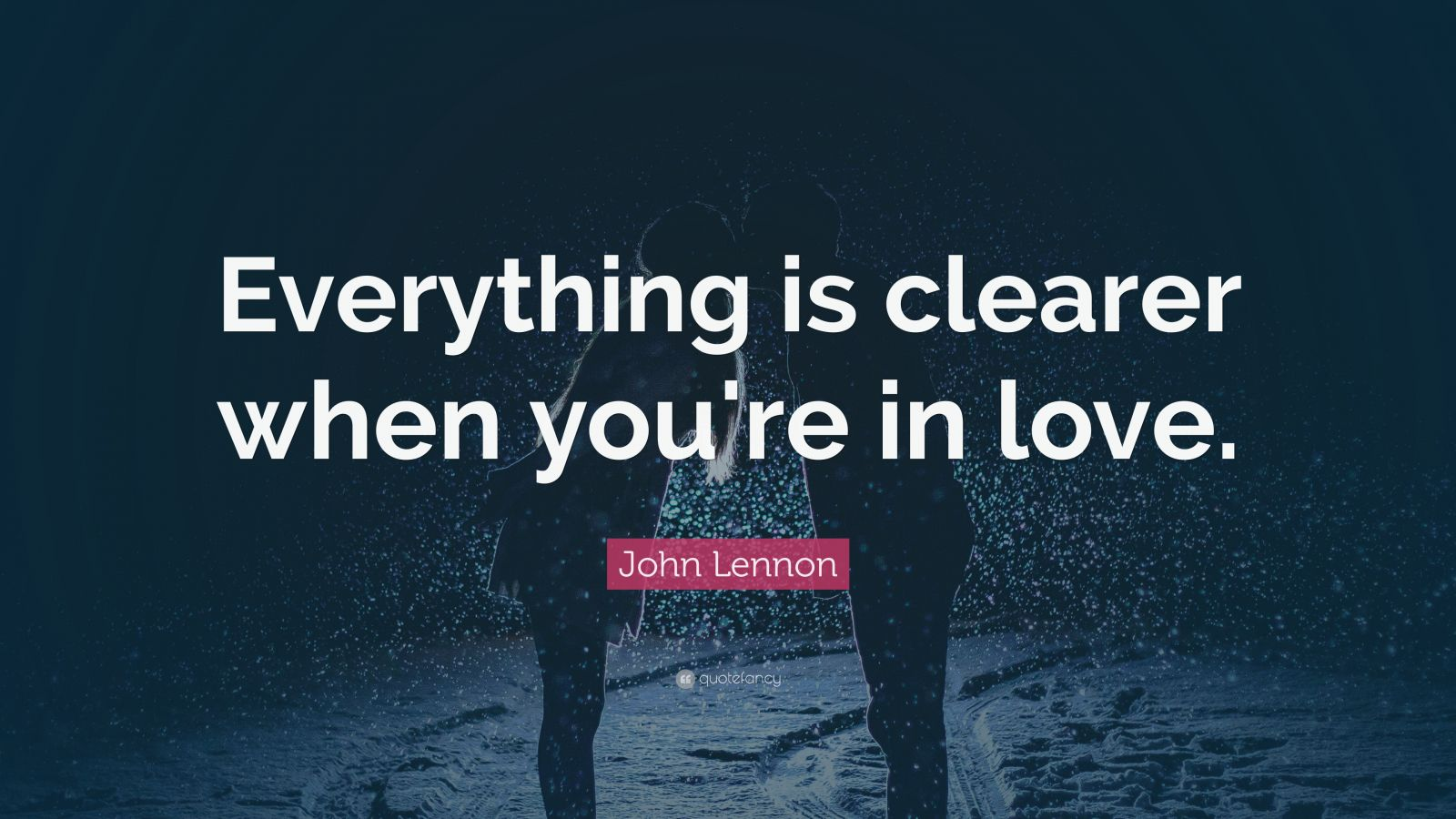 "John Lennon Quote: ""Everything is clearer when you're in love."""