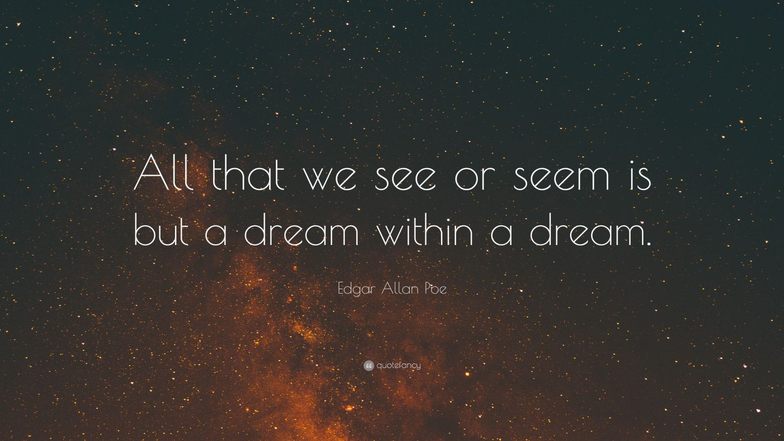 Edgar Allan Poe Quote All That We See Or Seem Is But A Dream