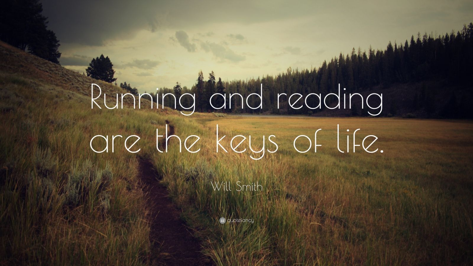 "Will Smith Quote: ""Running and reading are the keys of life."""