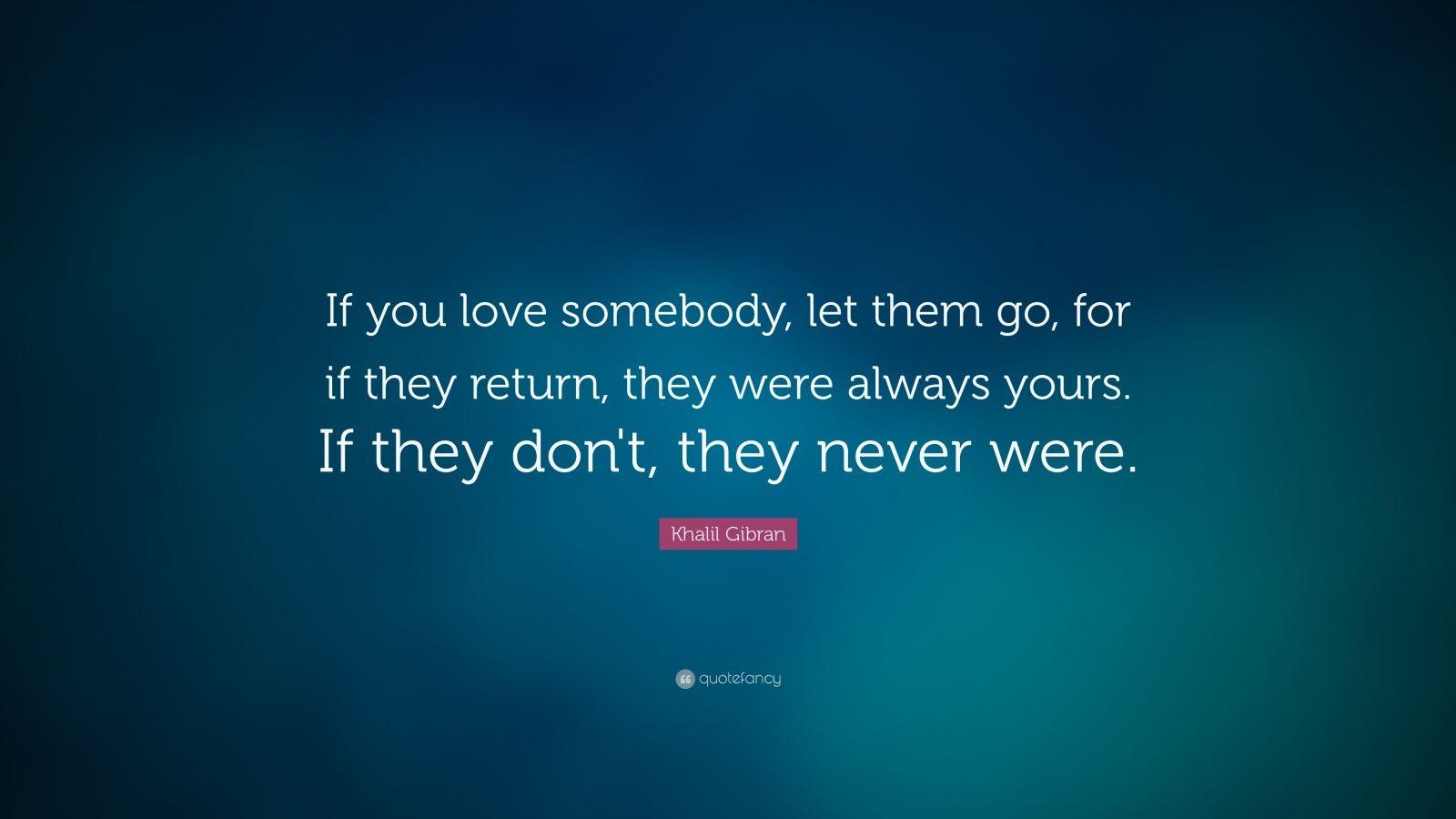 you love somebody let them: