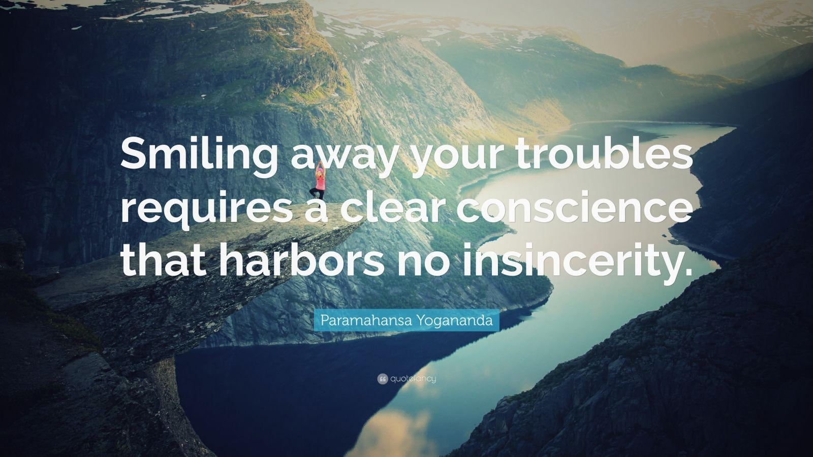 "Paramahansa Yogananda Quote: ""Smiling away your troubles requires a clear conscience that harbors no insincerity."""