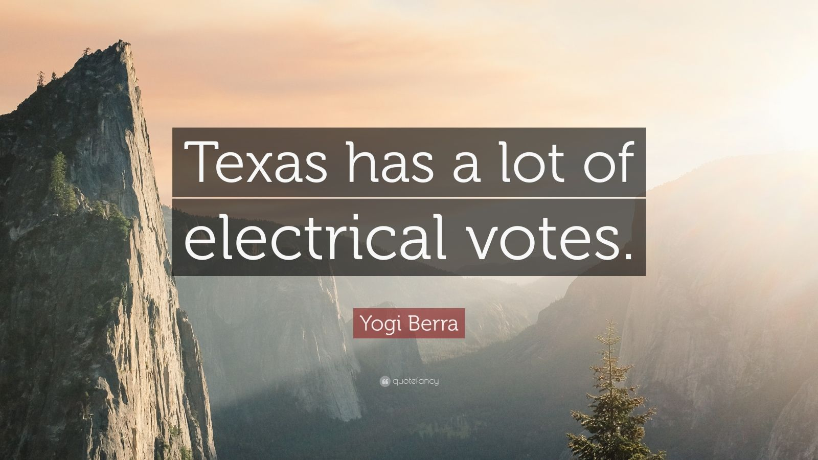 """Yogi Berra Quote: """"Texas has a lot of electrical votes."""""""