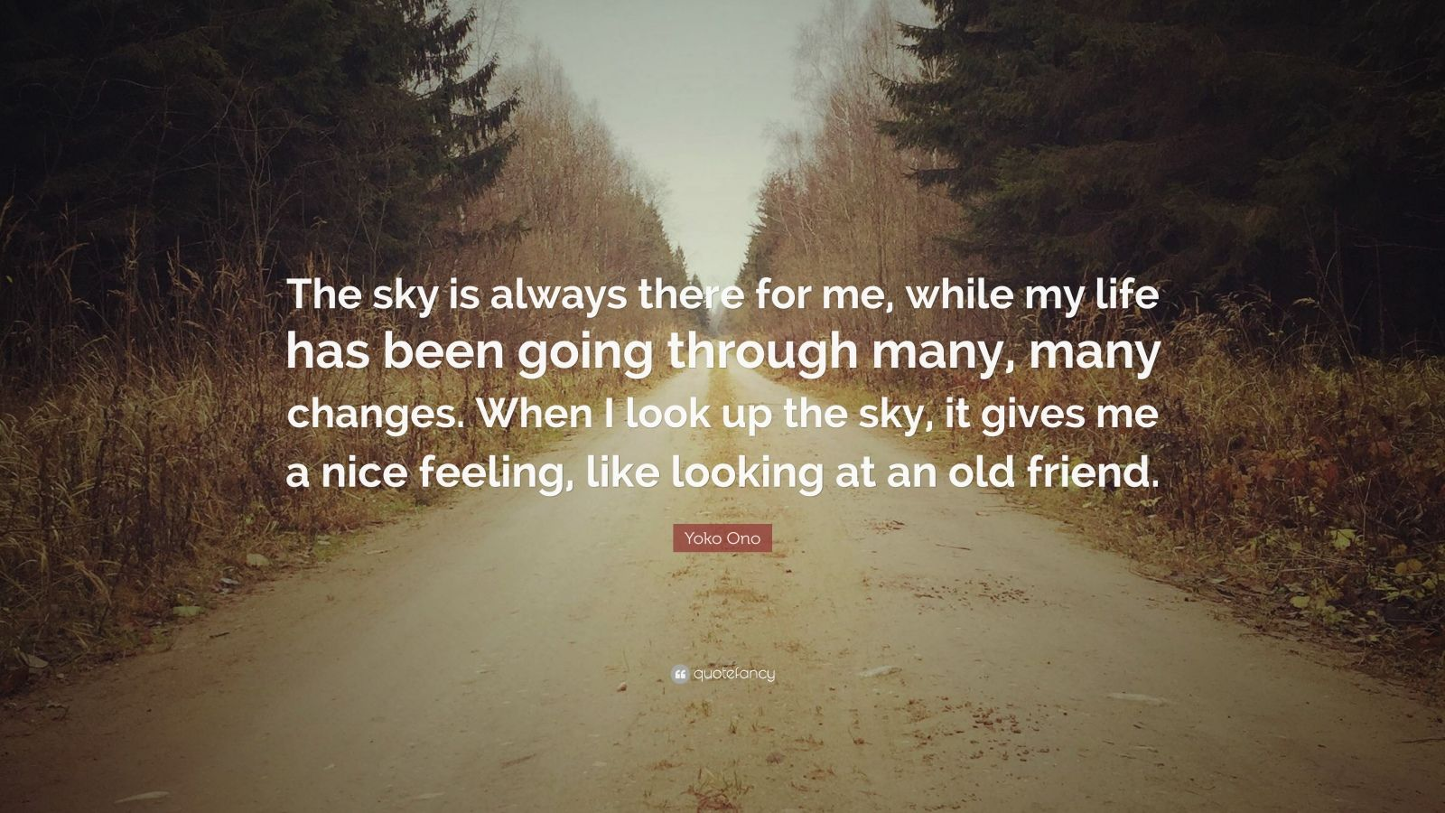 "Look Up Quotes: Yoko Ono Quote: ""The Sky Is Always There For Me, While My"