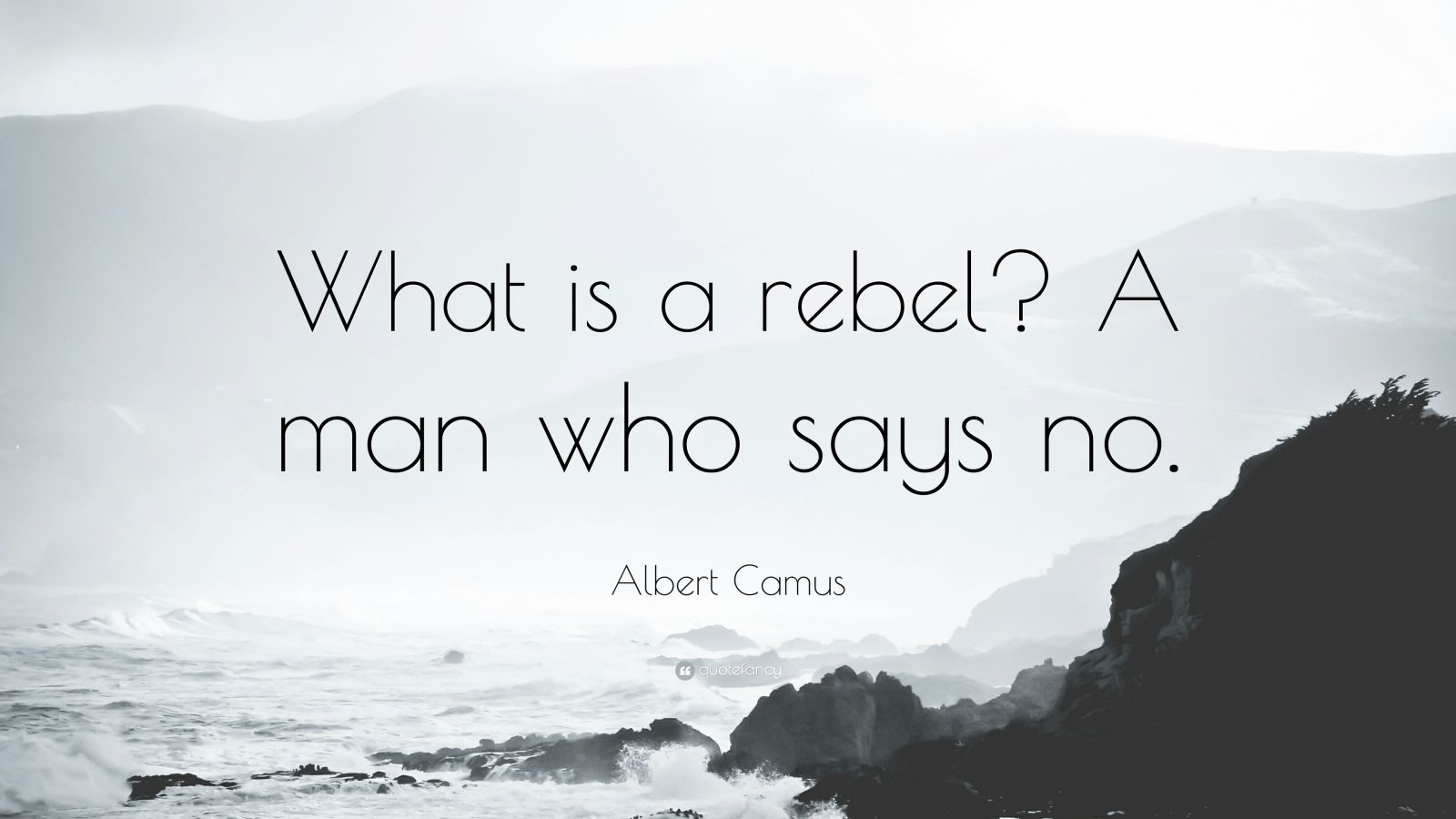 "Albert Camus Quote: ""What is a rebel? A man who says no."""