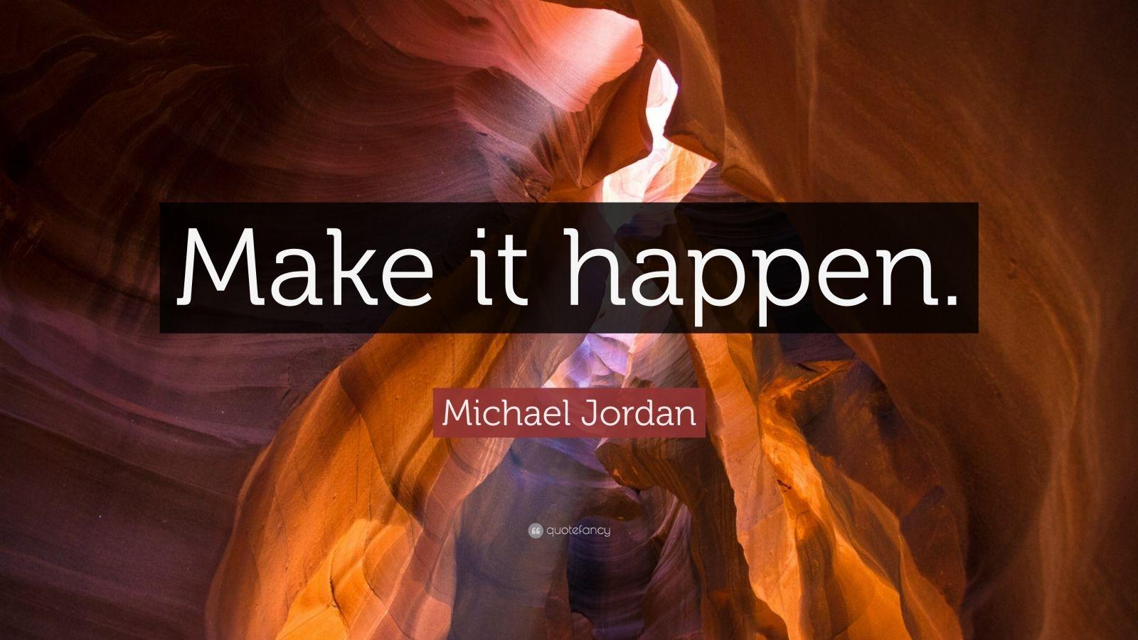 "Michael Jordan Quote: ""Make It Happen."" (31 Wallpapers"