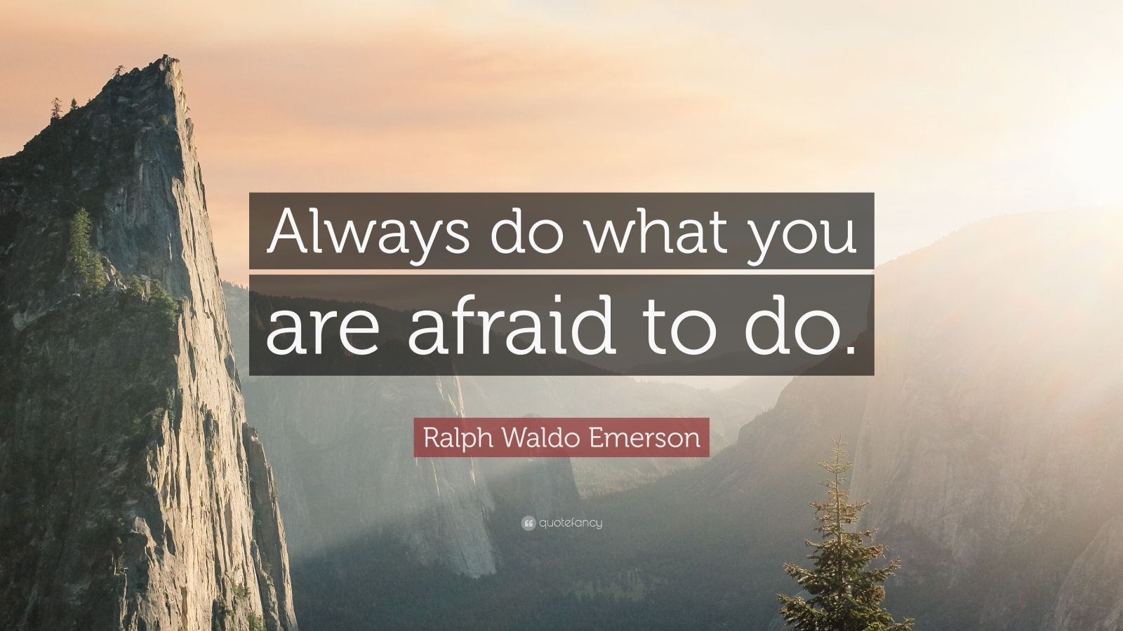 "Ralph Waldo Emerson Quote: ""Always do what you are afraid to do."""
